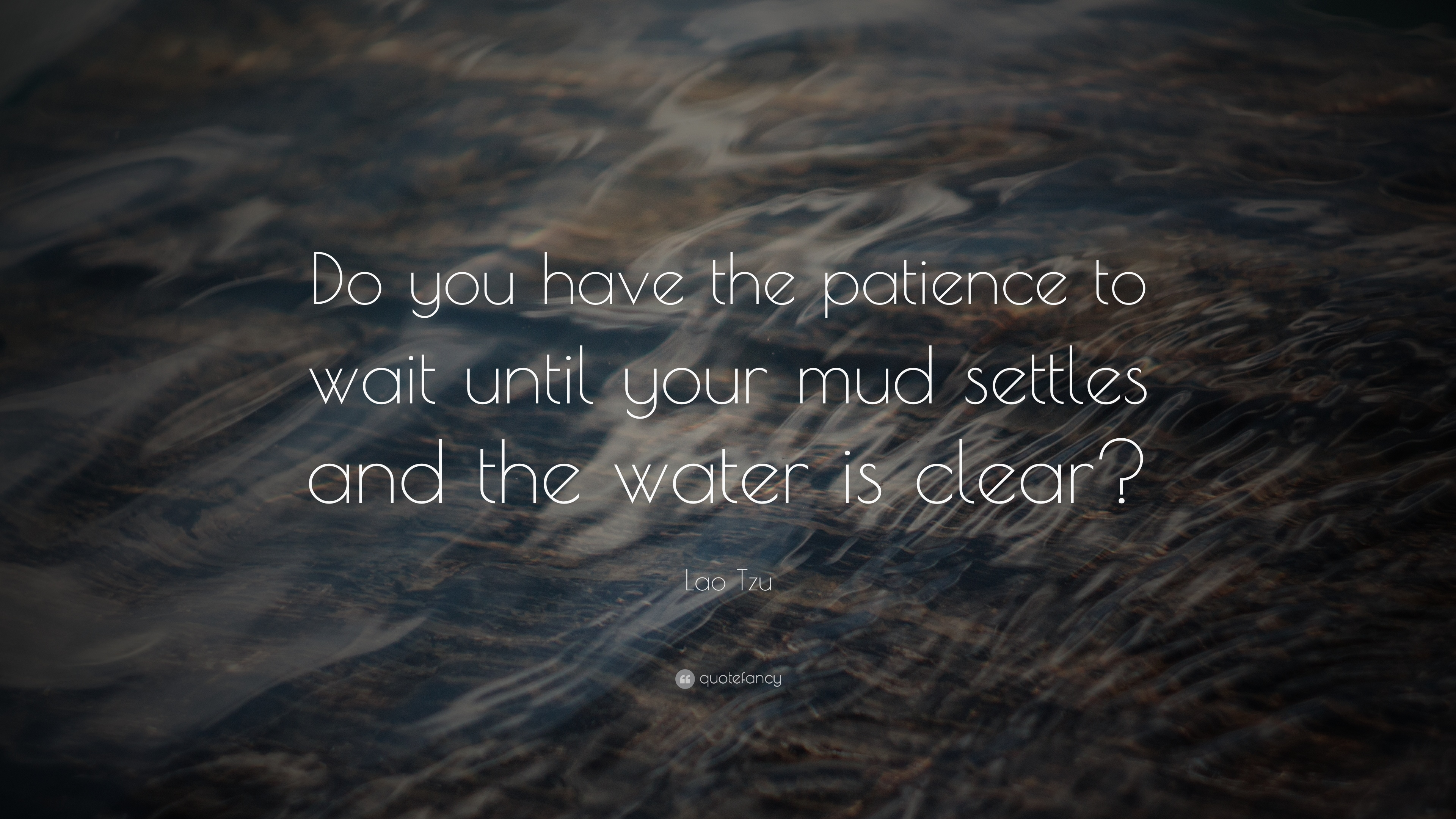 The Do You Have Lao Tzu Patience