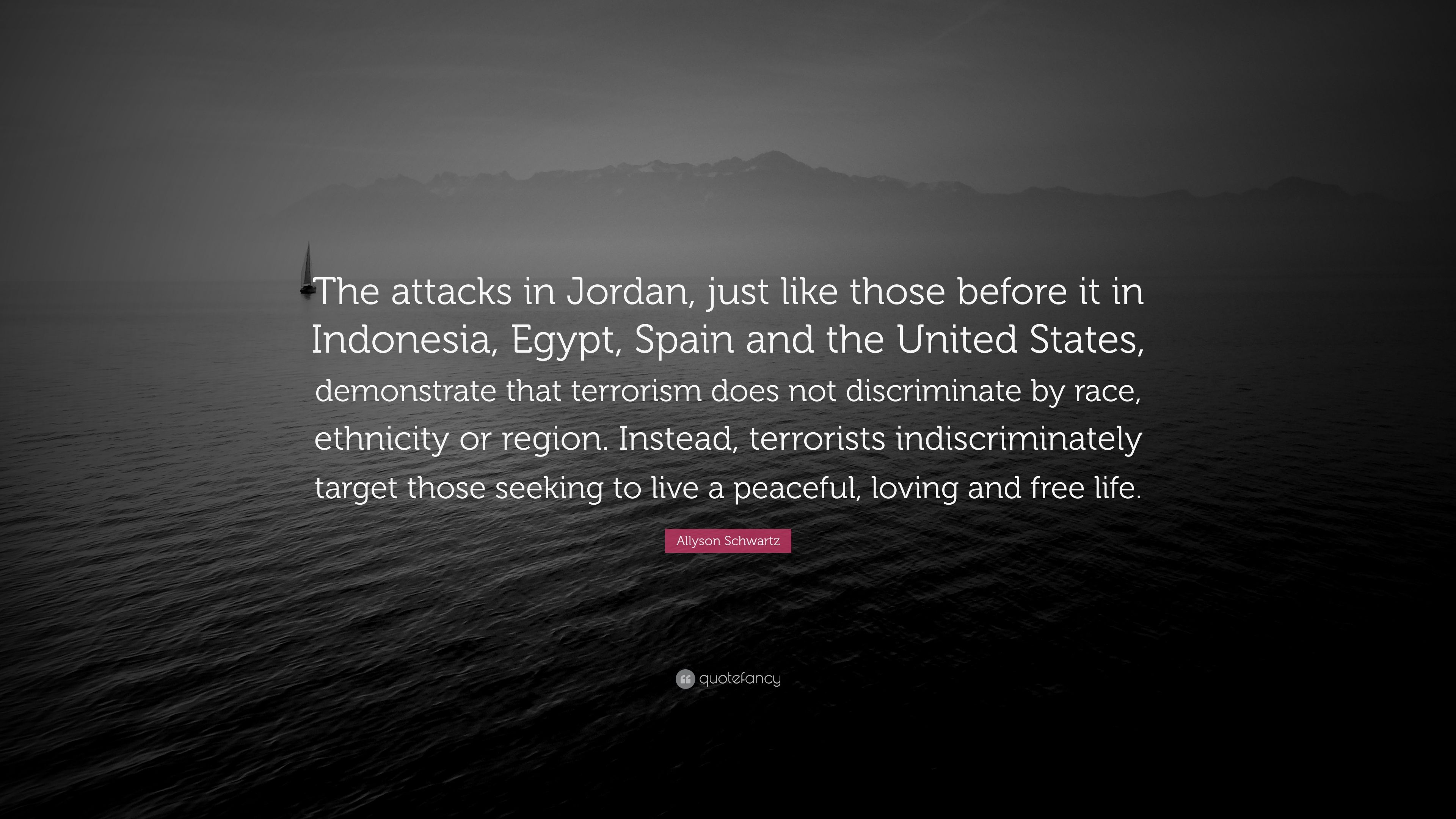"""Allyson Schwartz Quote: """"The attacks in Jordan, just like those"""