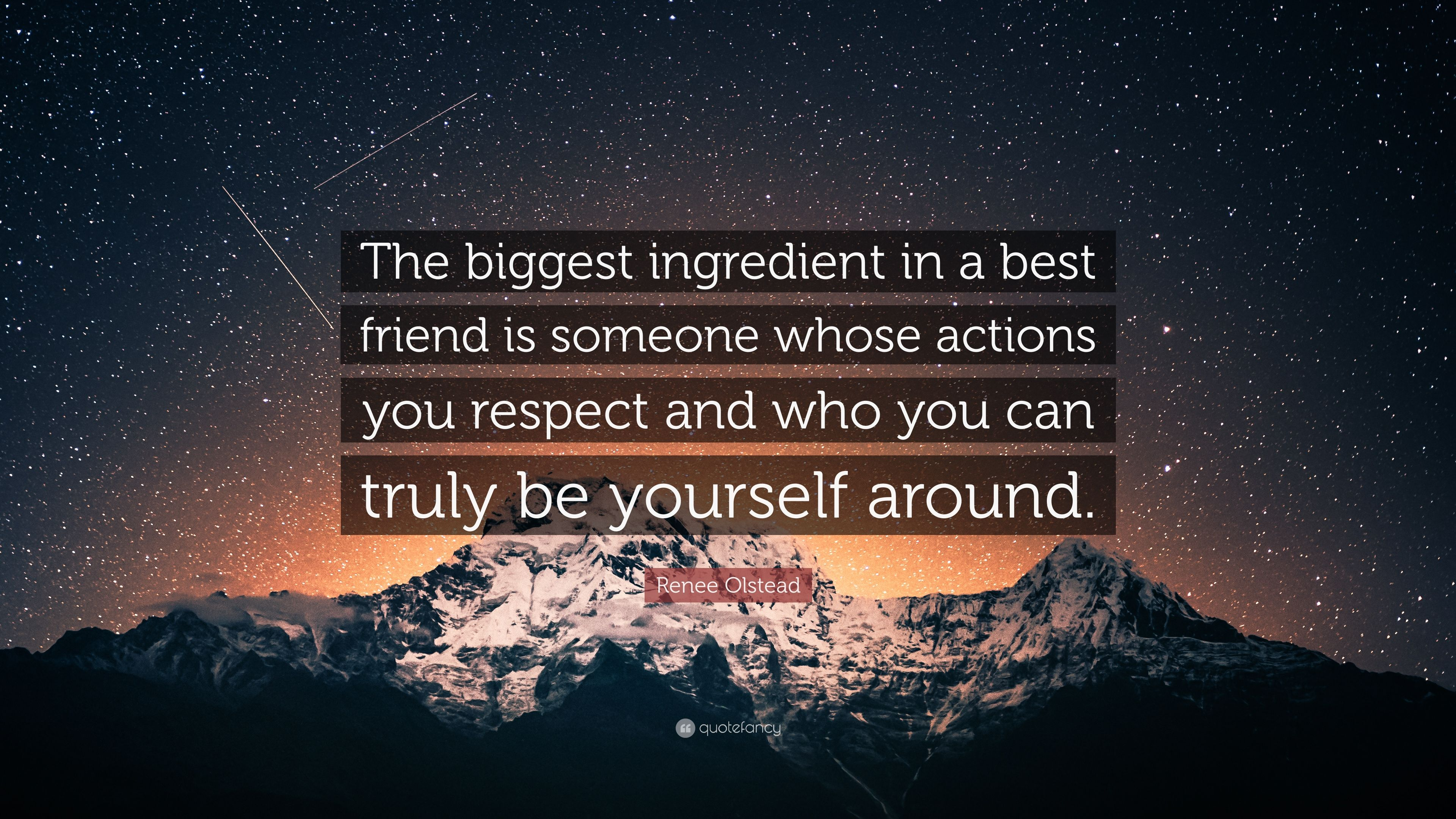 Renee Olstead Quote: U201cThe Biggest Ingredient In A Best Friend Is Someone  Whose Actions