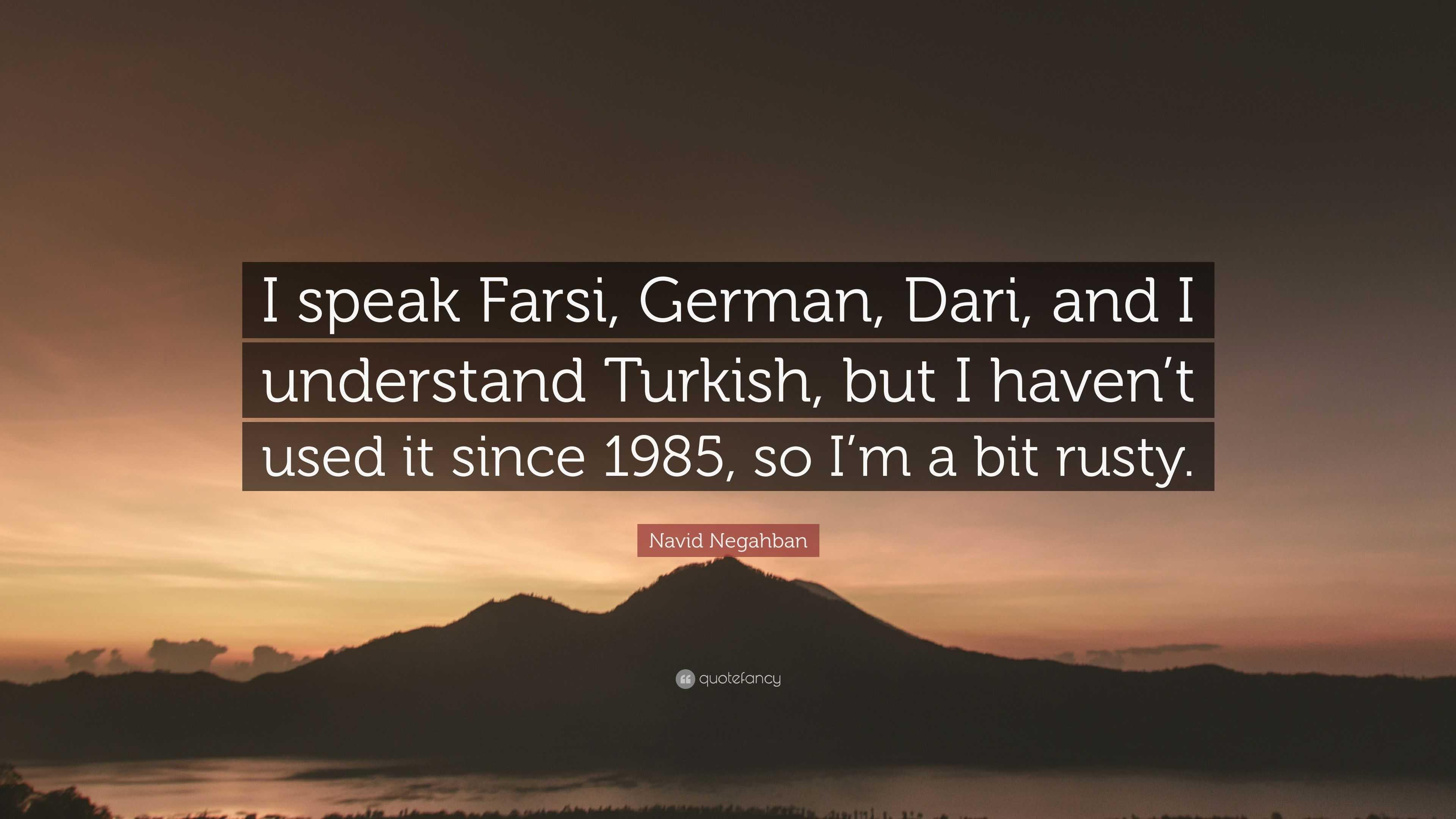"""Navid Negahban Quote: """"I speak Farsi, German, Dari, and I"""