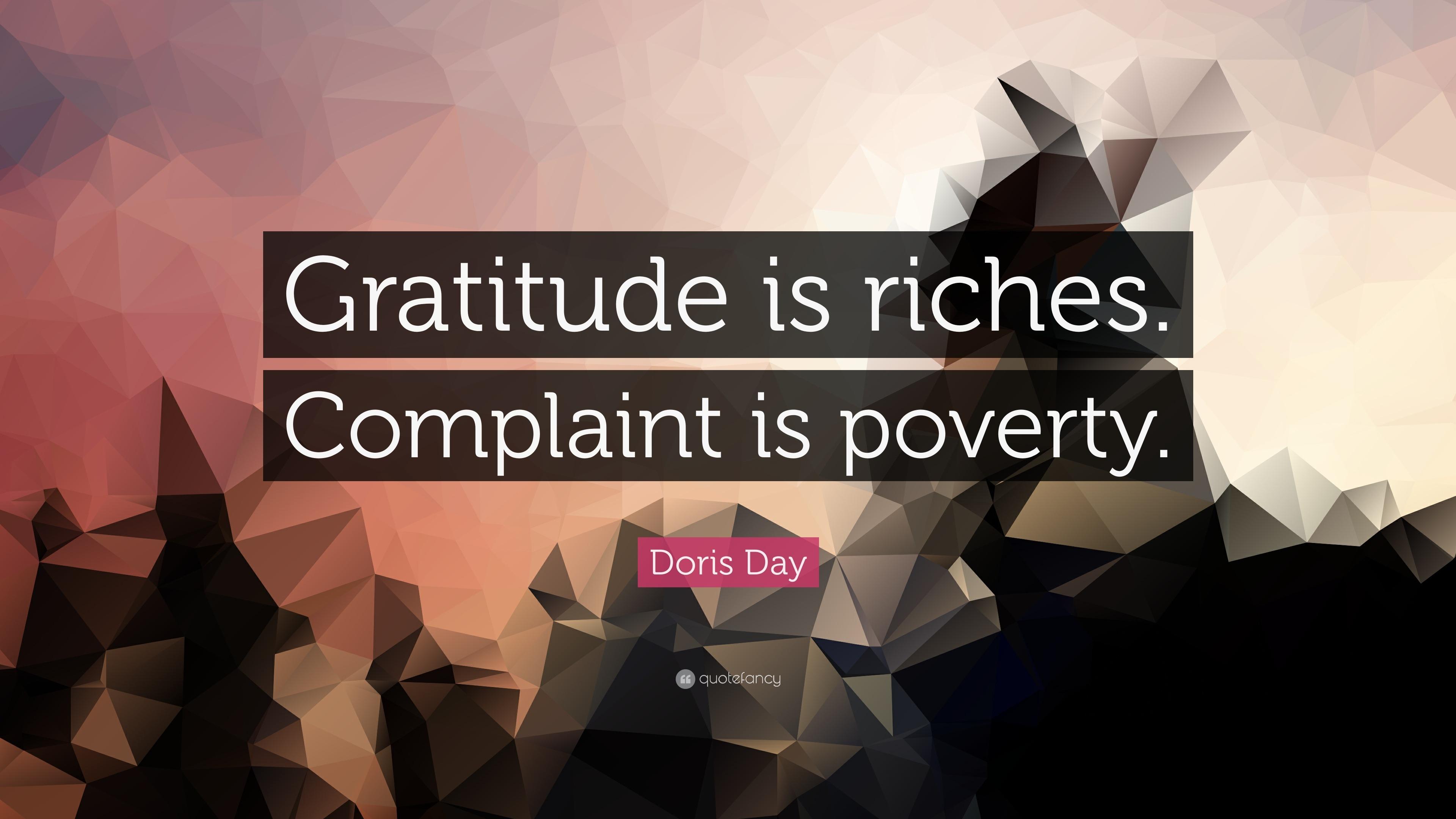 Gratitude Quotes: U201cGratitude Is Riches. Complaint Is Poverty.u201d U2014 Doris Day