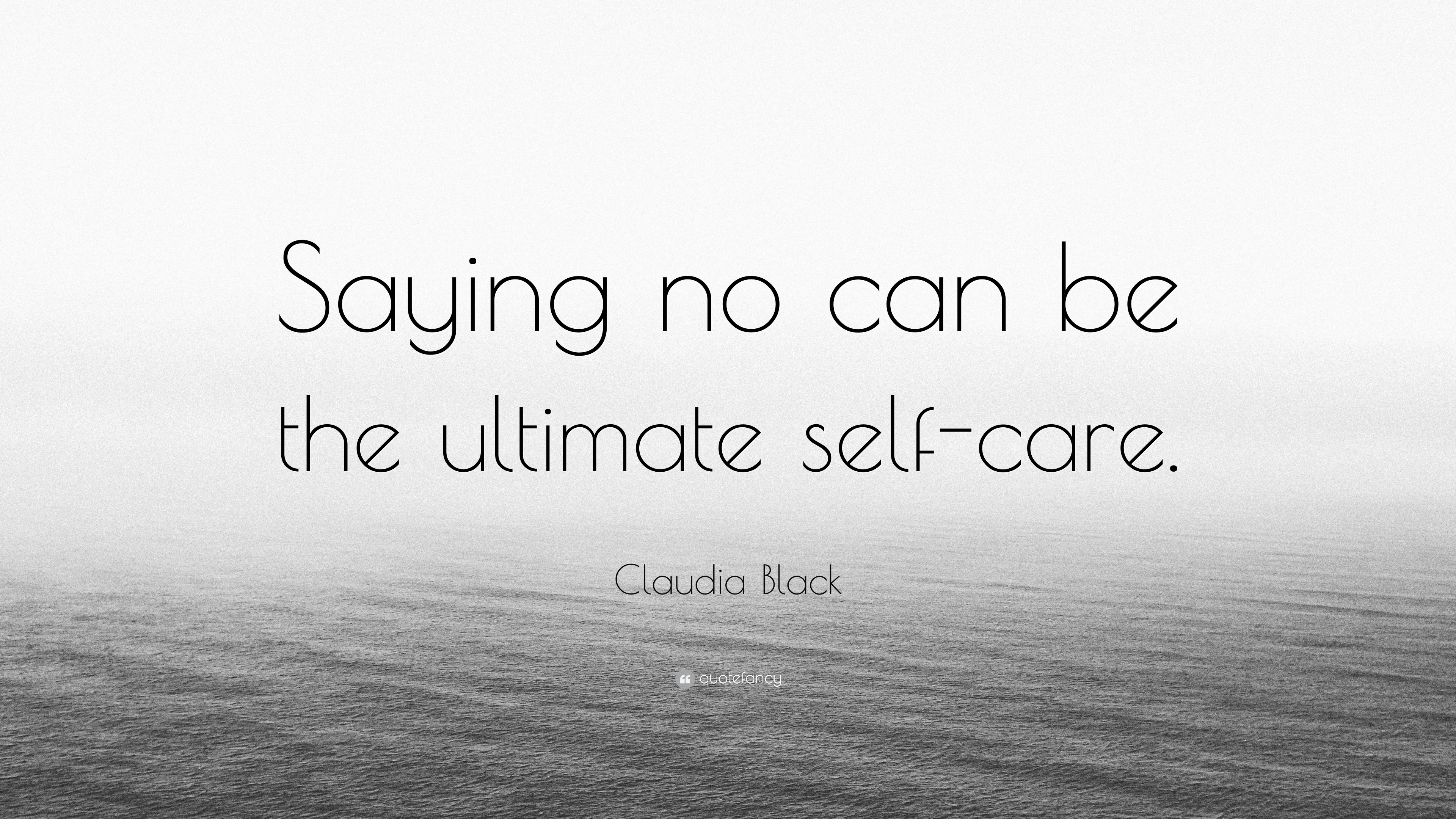 Claudia black quote saying no can be the ultimate self care
