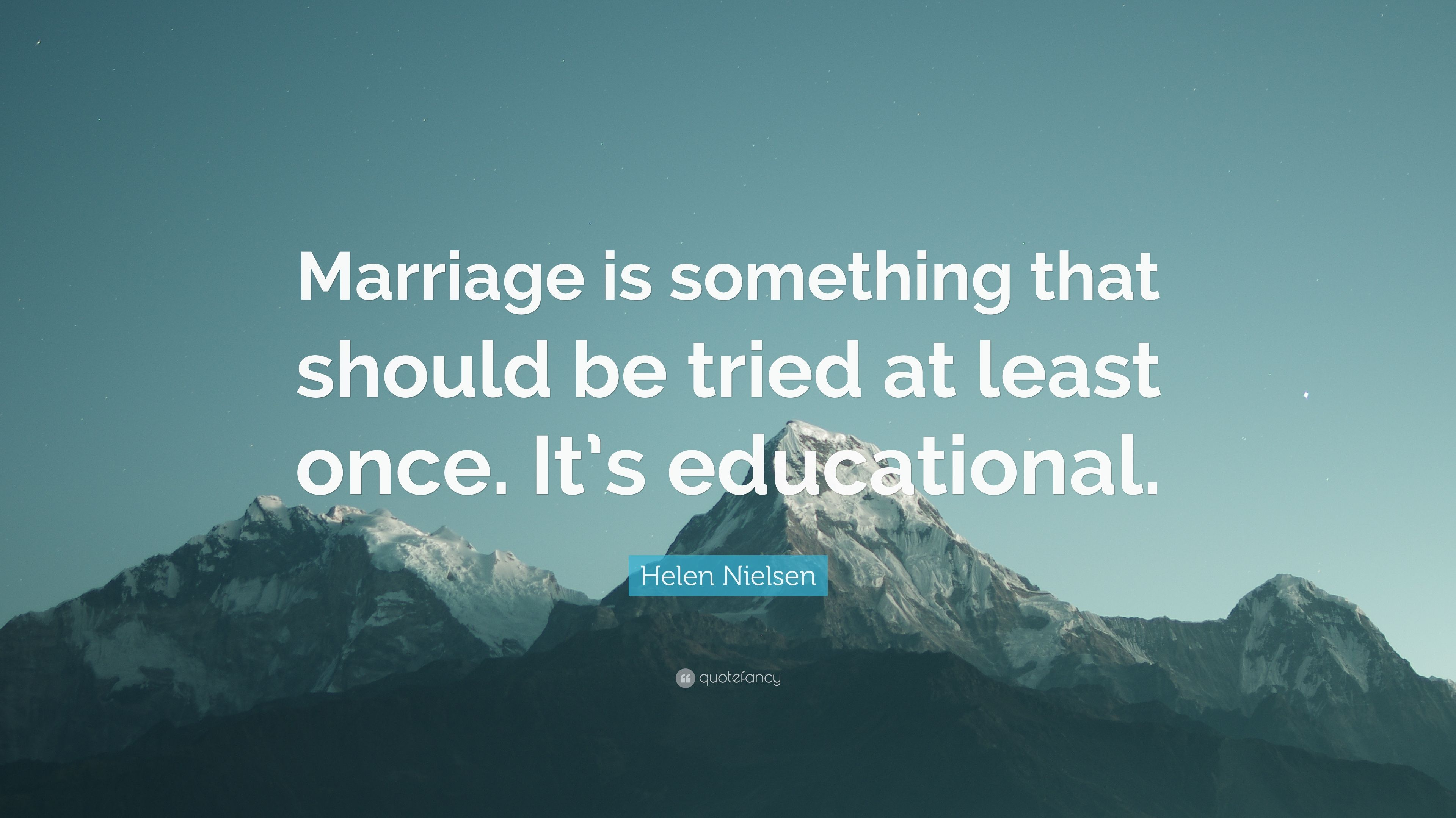 Helen Nielsen Quote Marriage Is Something That Should Be Tried At