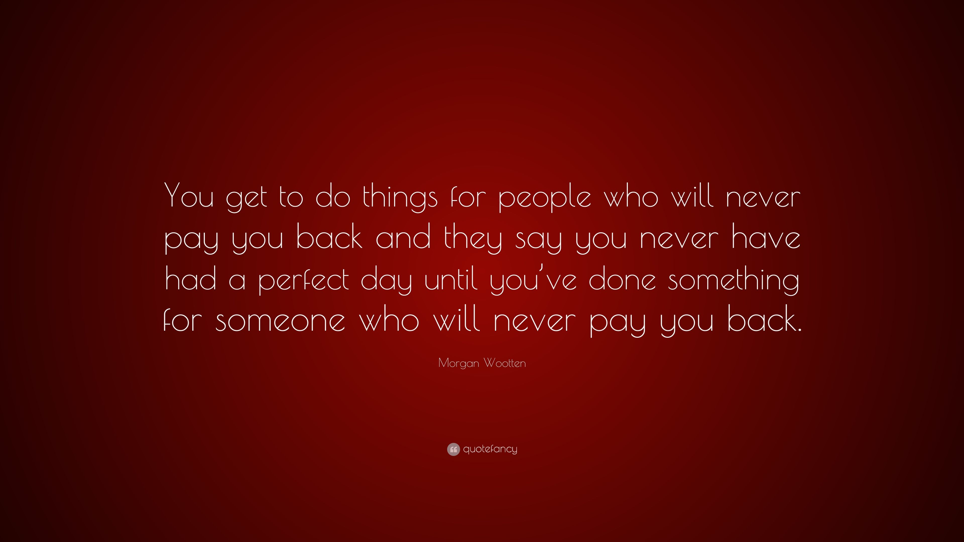 Morgan Wootten Quote You Get To Do Things For People Who