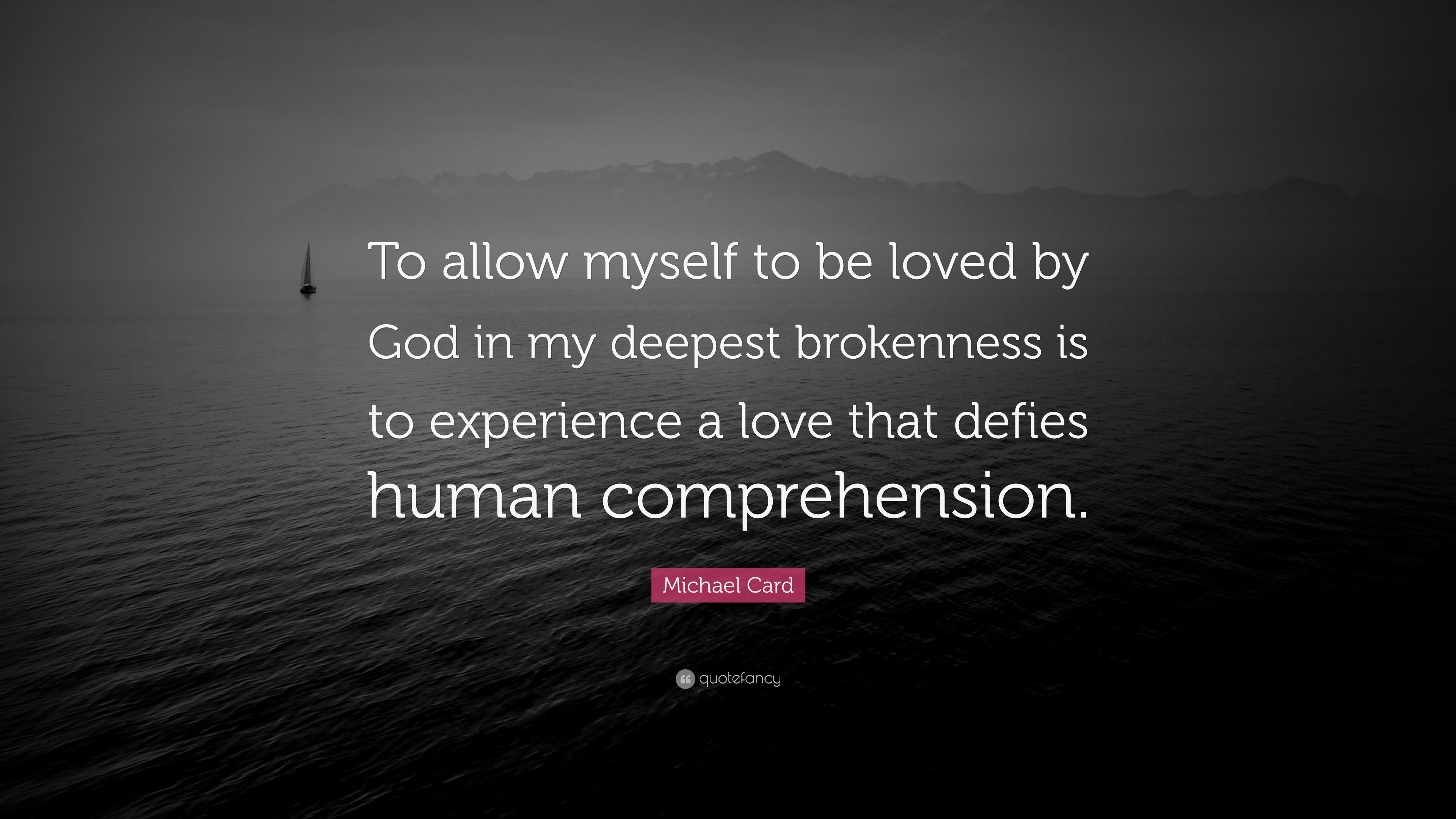 Delightful Michael Card Quote: U201cTo Allow Myself To Be Loved By God In My Deepest