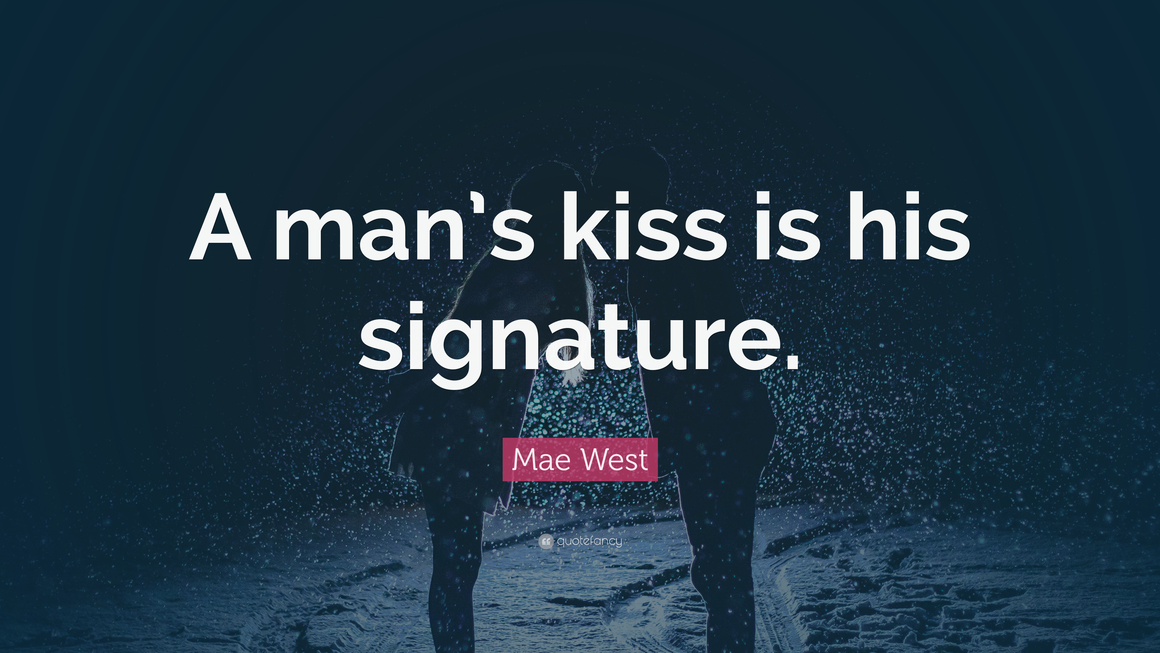 Mae West Quote A Mans Kiss Is His Signature 15 Wallpapers