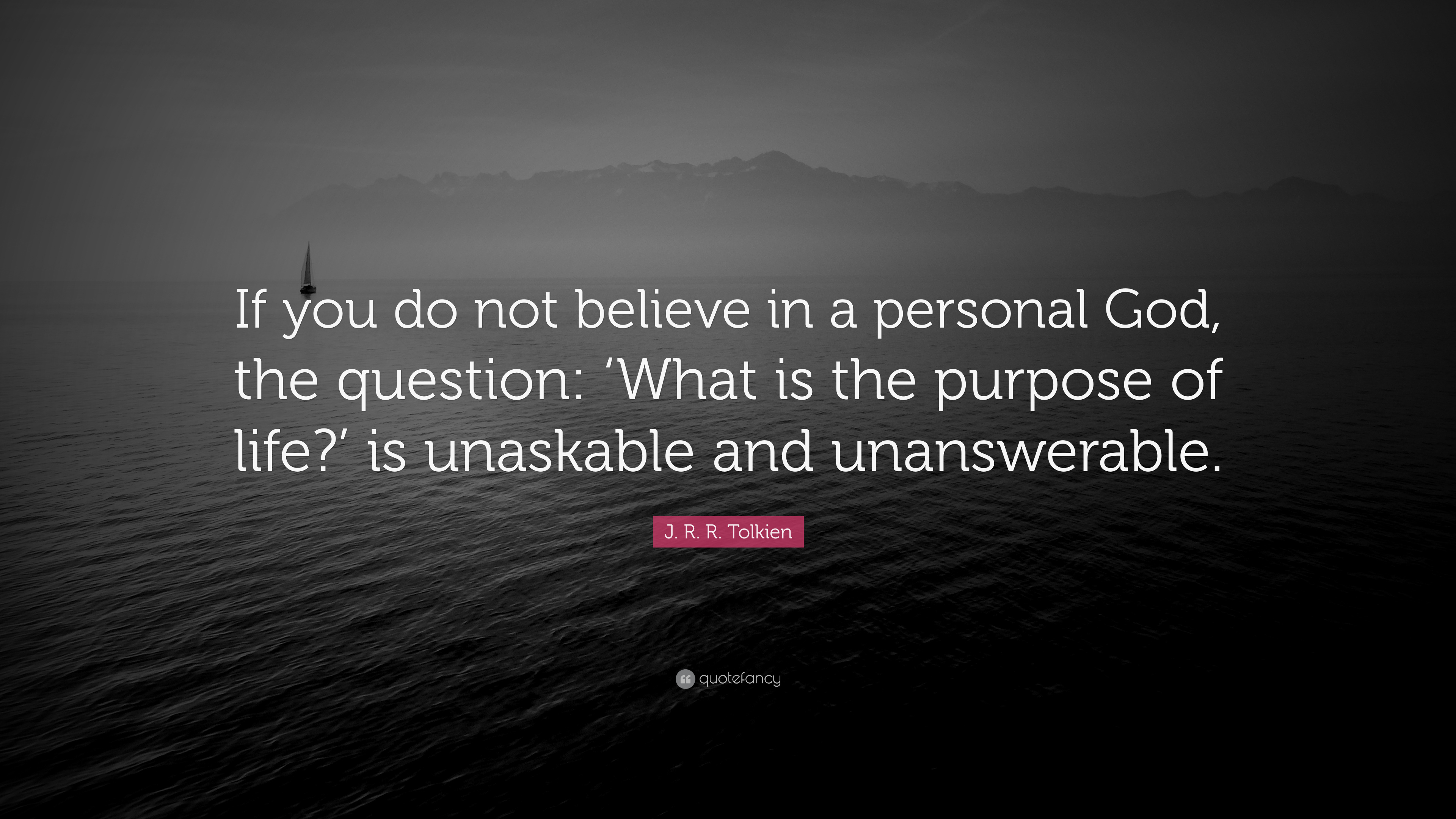 J R R Tolkien Quote If You Do Not Believe In A Personal God
