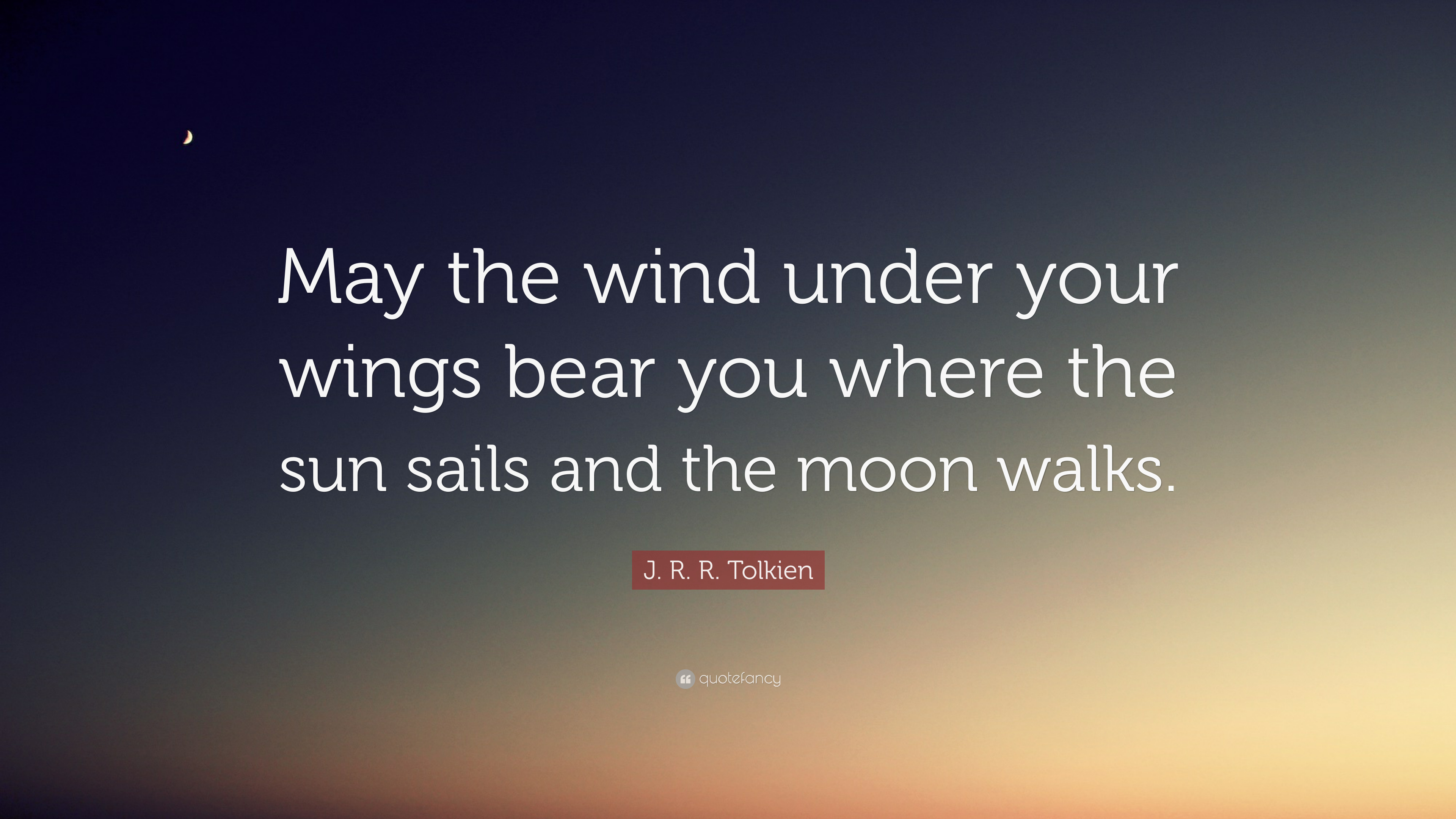 """Jrr Tolkien Quotes About Life Jrrtolkien Quote """"May The Wind Under Your Wings Bear You"""