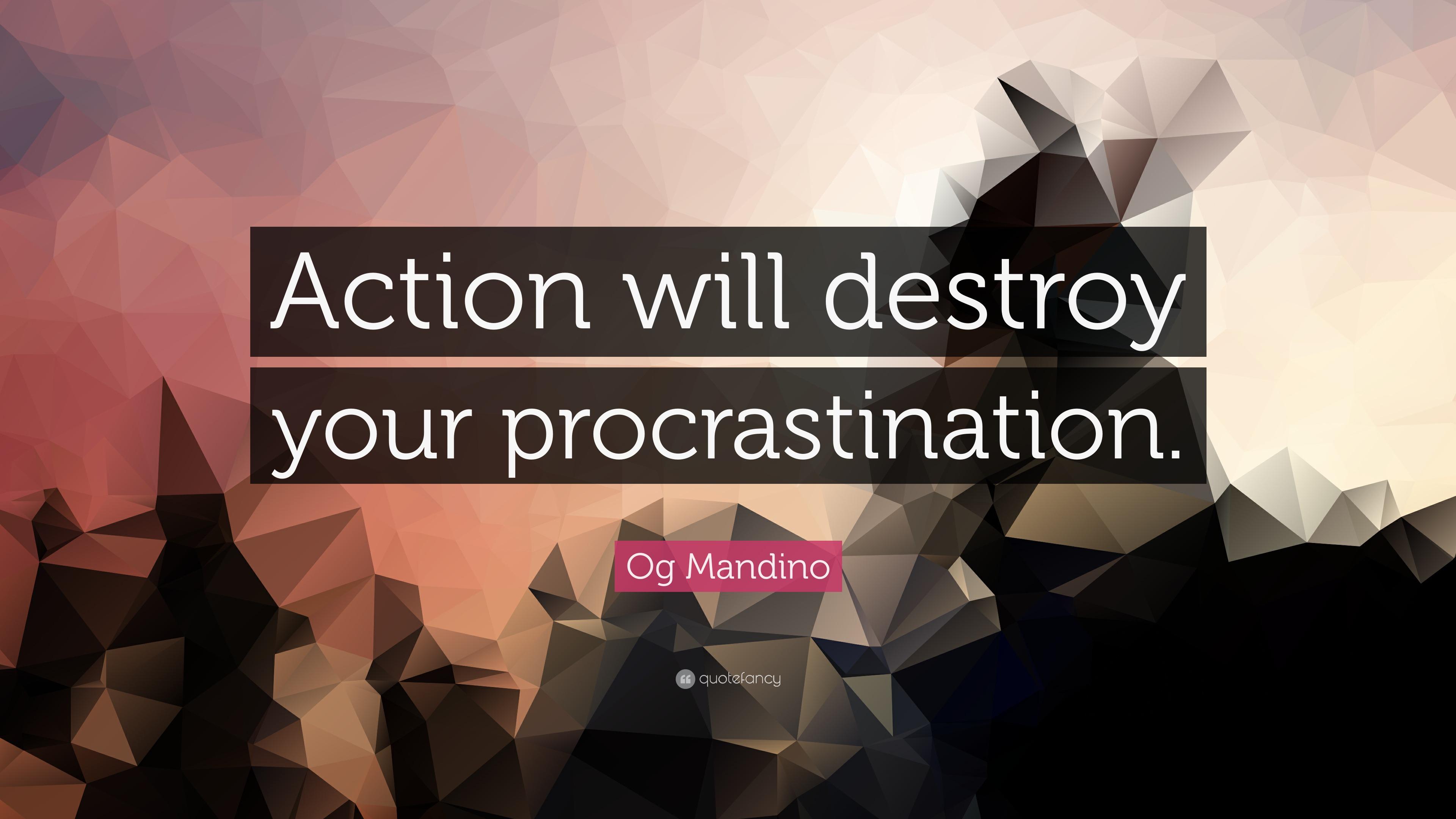 Procrastination and action