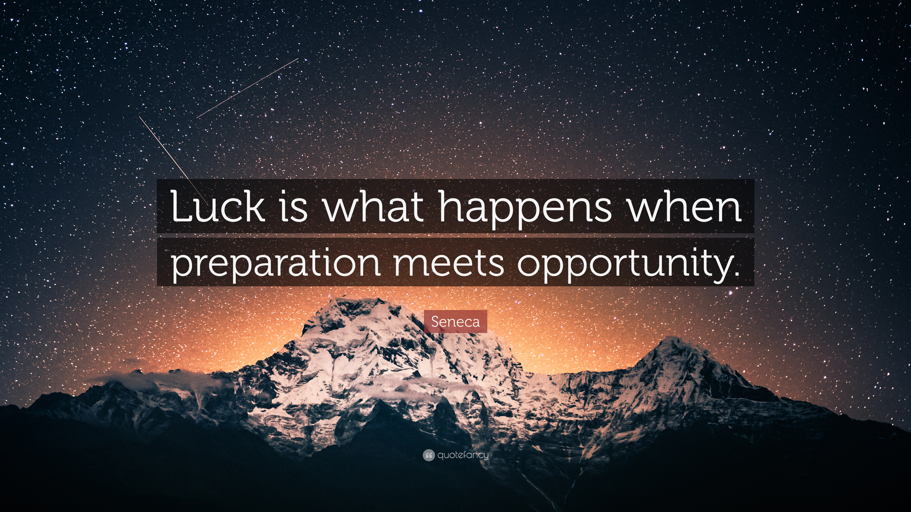 "Seneca Quote: ""Luck Is What Happens When Preparation Meets"