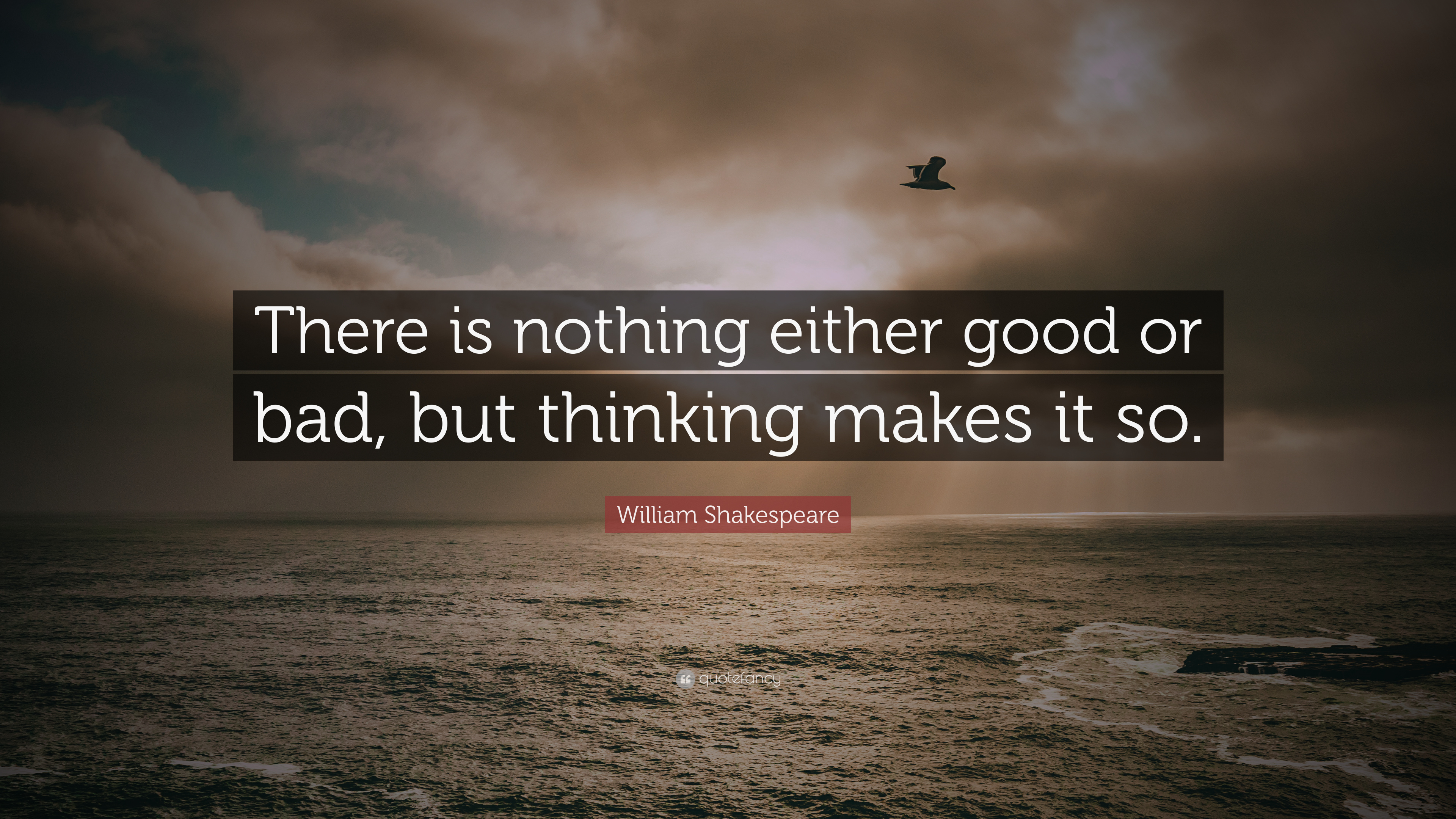 """nothing is good or bad thinking makes it so """"taking the good and the bad together may detoxify the bad experiences, allowing you to make meaning out of them in a way that supports psychological well-being,"""" the researchers found."""