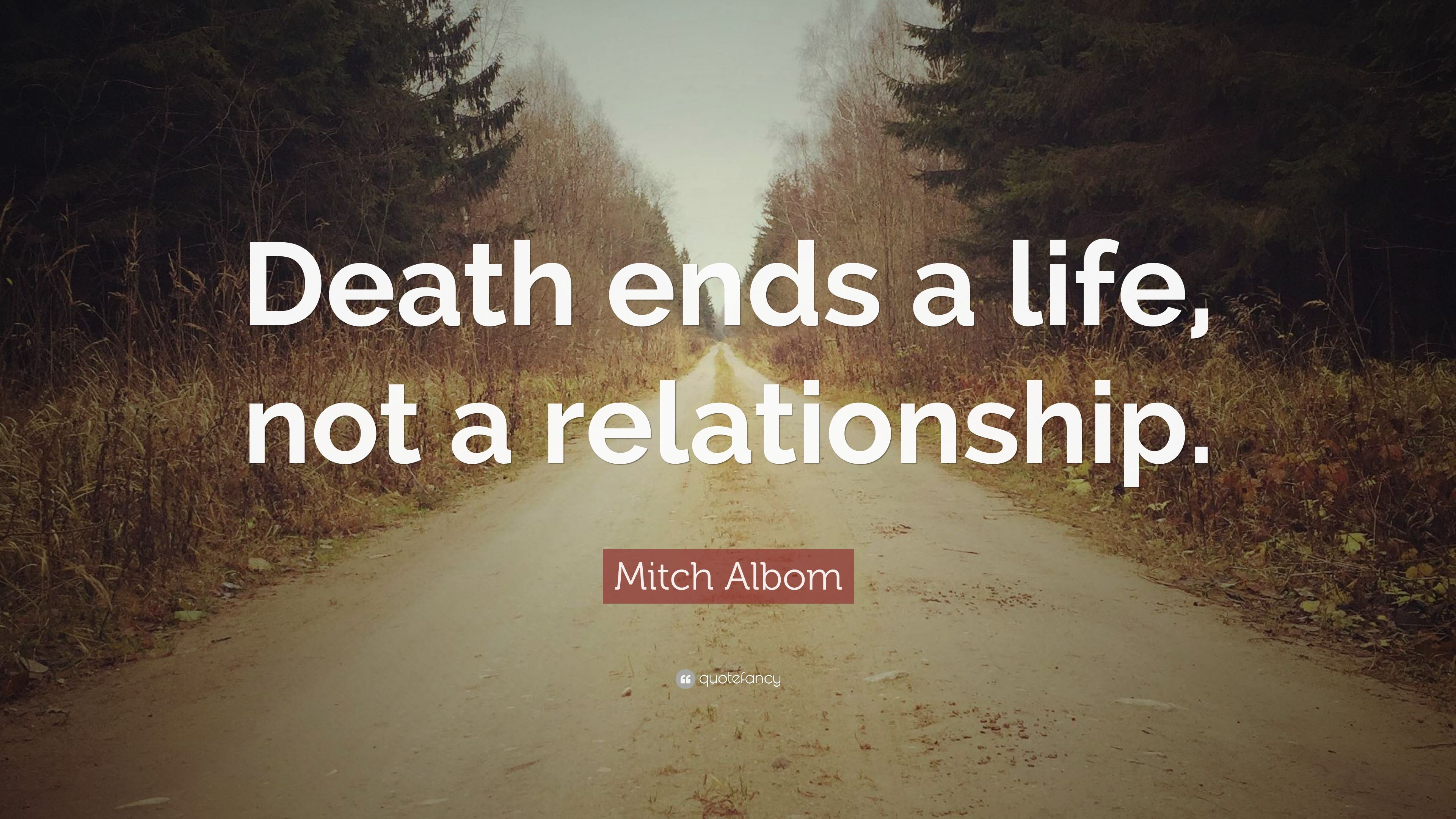 death ends life not relationship quotes