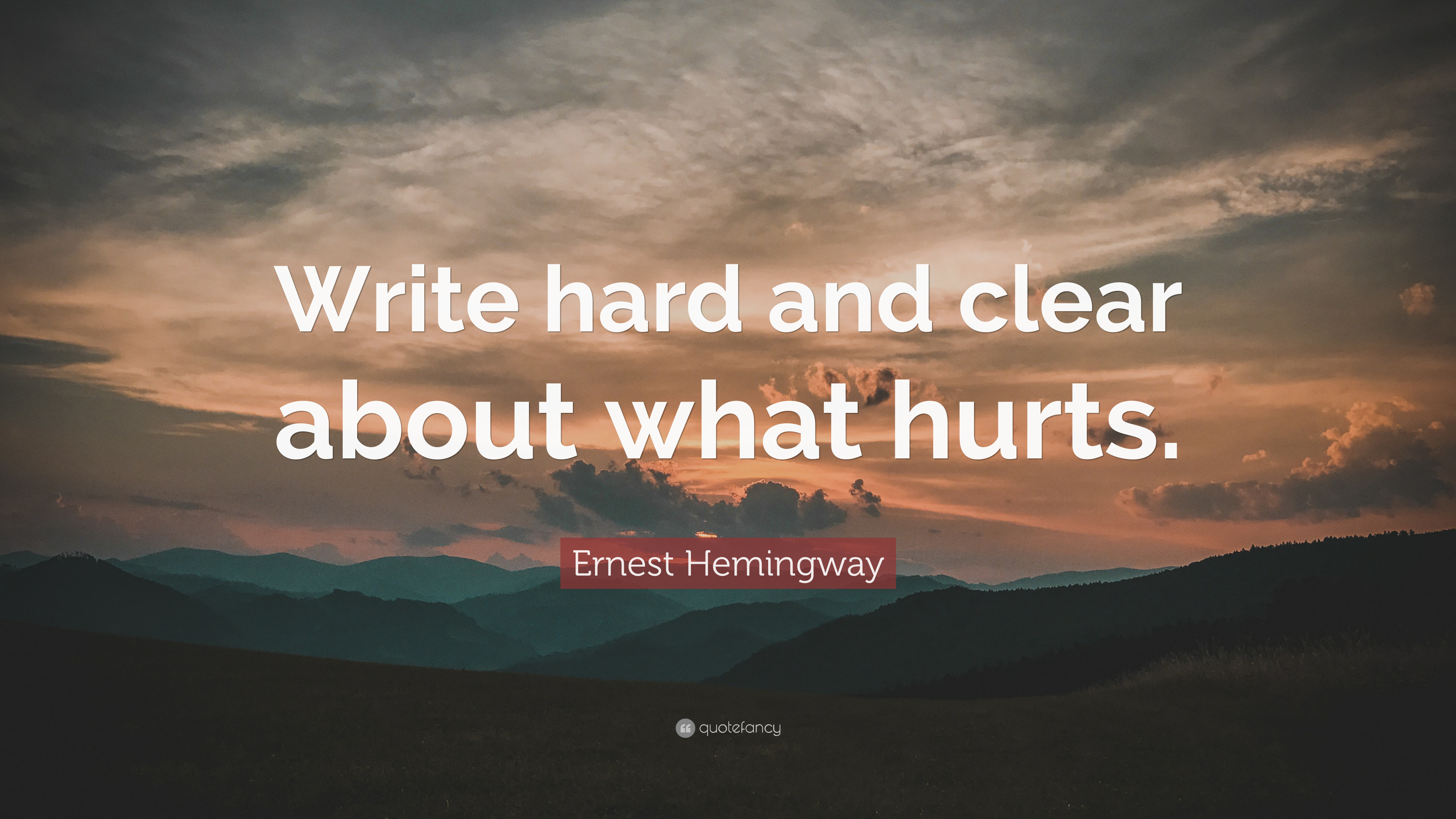 """Ernest Hemingway Quote: """"Write hard and clear about what hurts. """" (22  wallpapers) - Quotefancy"""