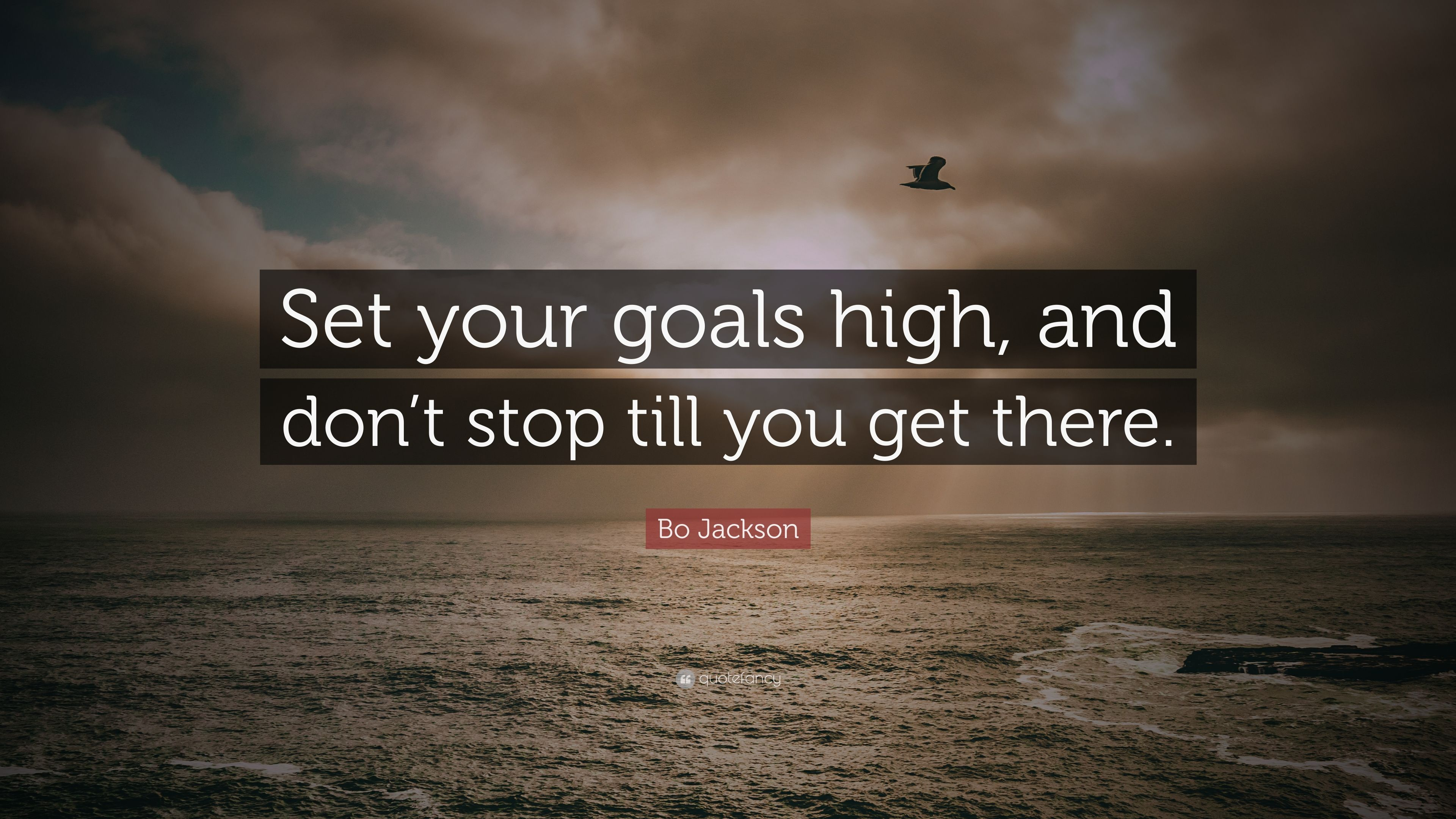 bo jackson quote �set your goals high and don�t stop