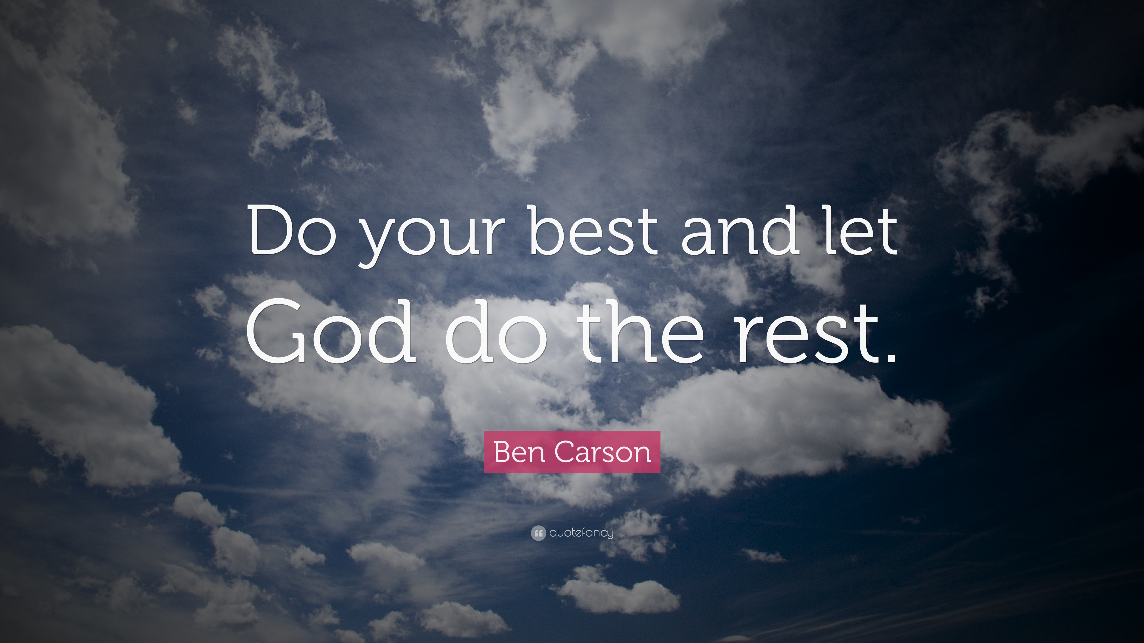 Ben Carson Quote Do Your Best And Let God Do The Rest 12
