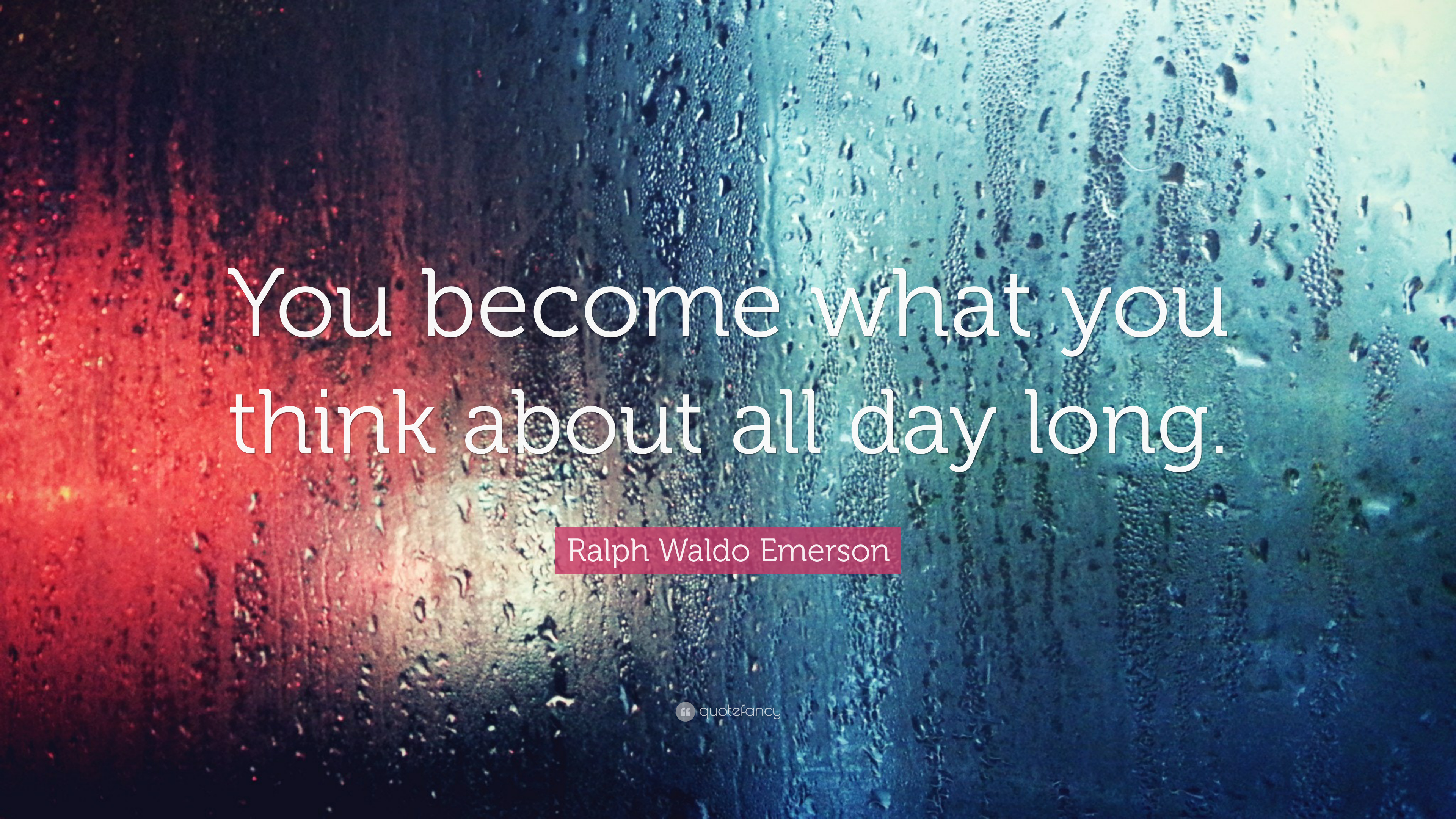 """Ralph Waldo Emerson Quote: """"You Become What You Think"""