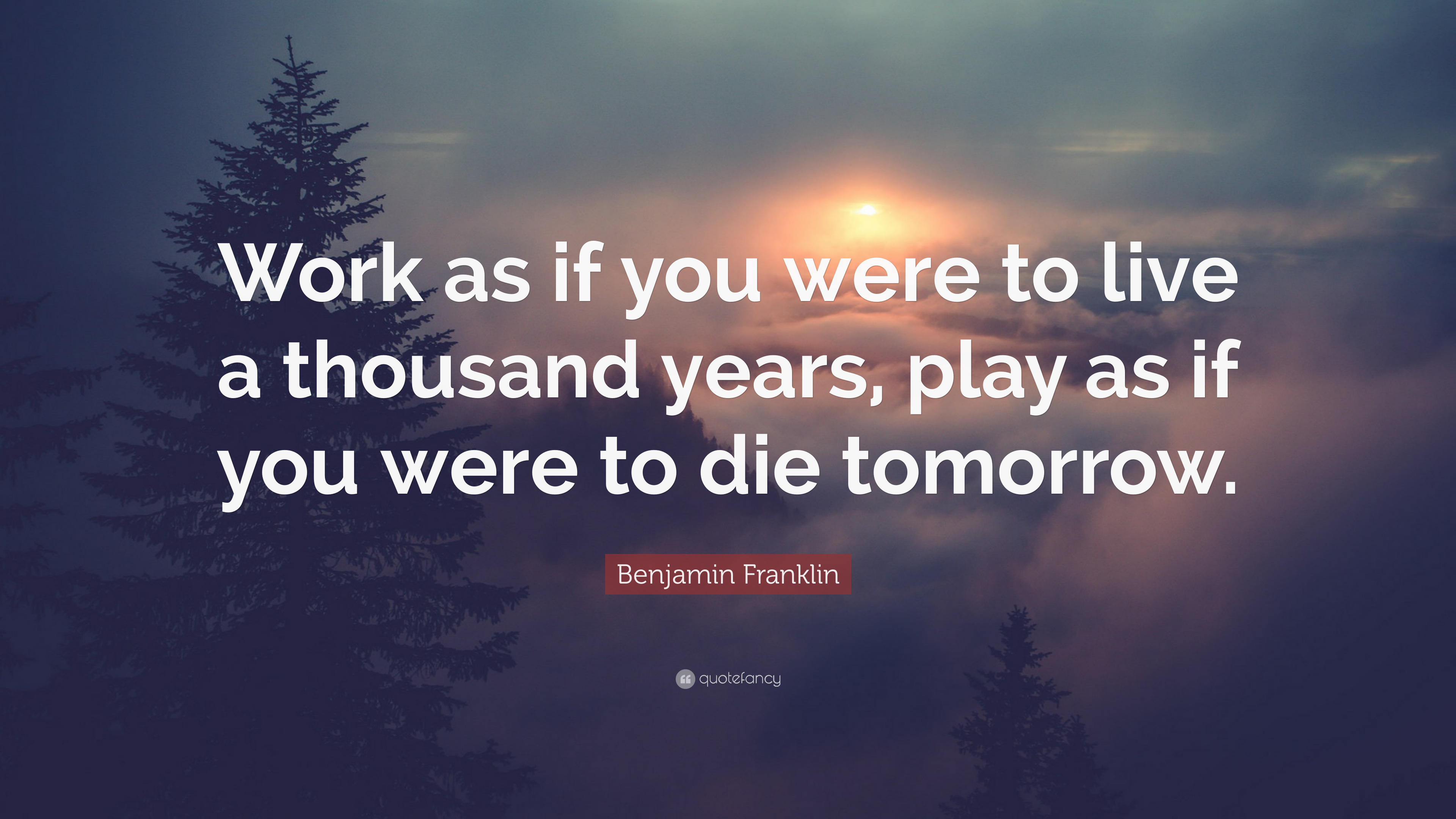 """Ben Franklin New Years Quote: Benjamin Franklin Quote: """"Work As If You Were To Live A"""