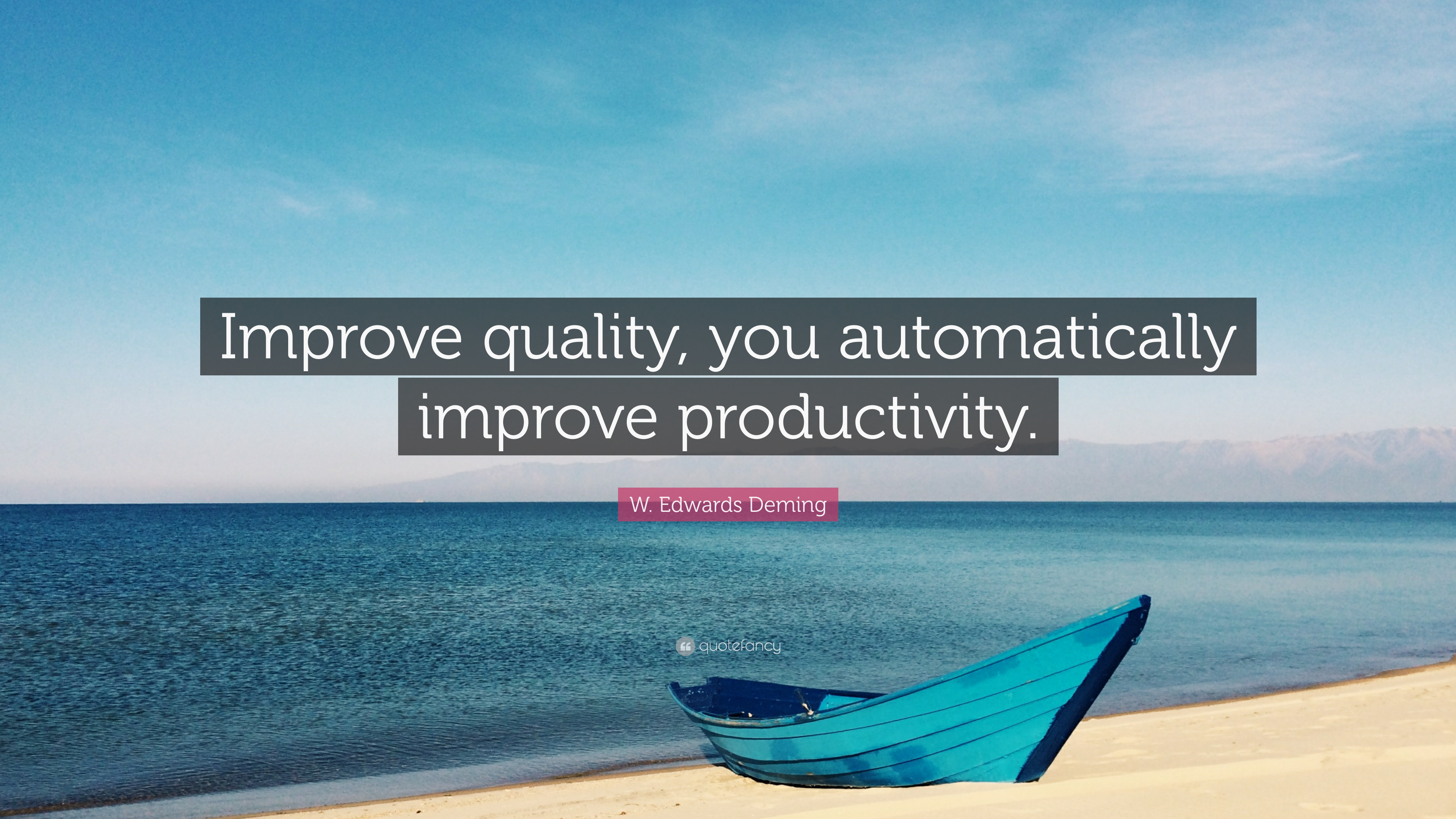 w edwards deming quote improve quality you automatically improve