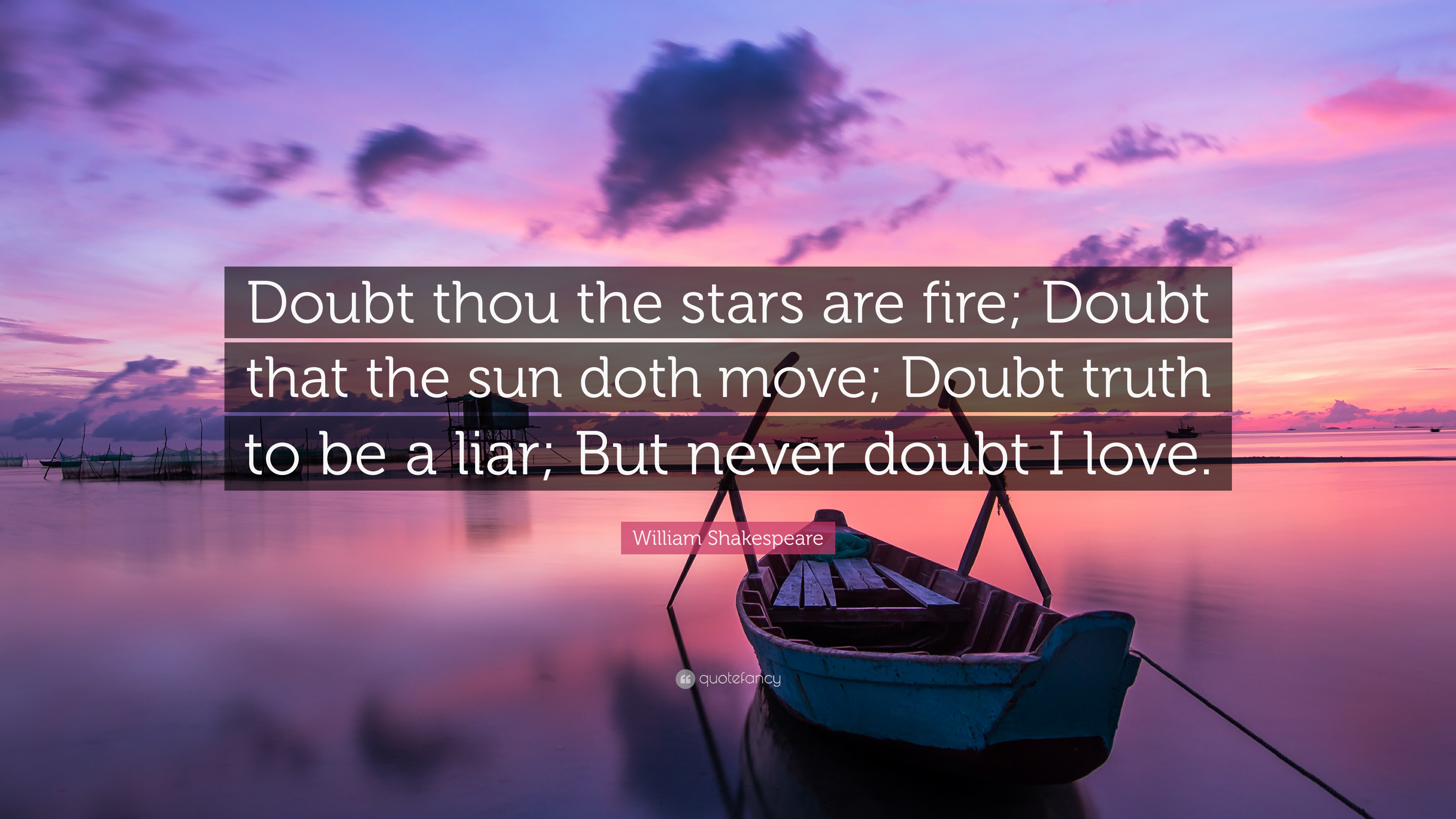 "Shakespeare Quotes About Friendship William Shakespeare Quote ""Doubt Thou The Stars Are Fire Doubt"