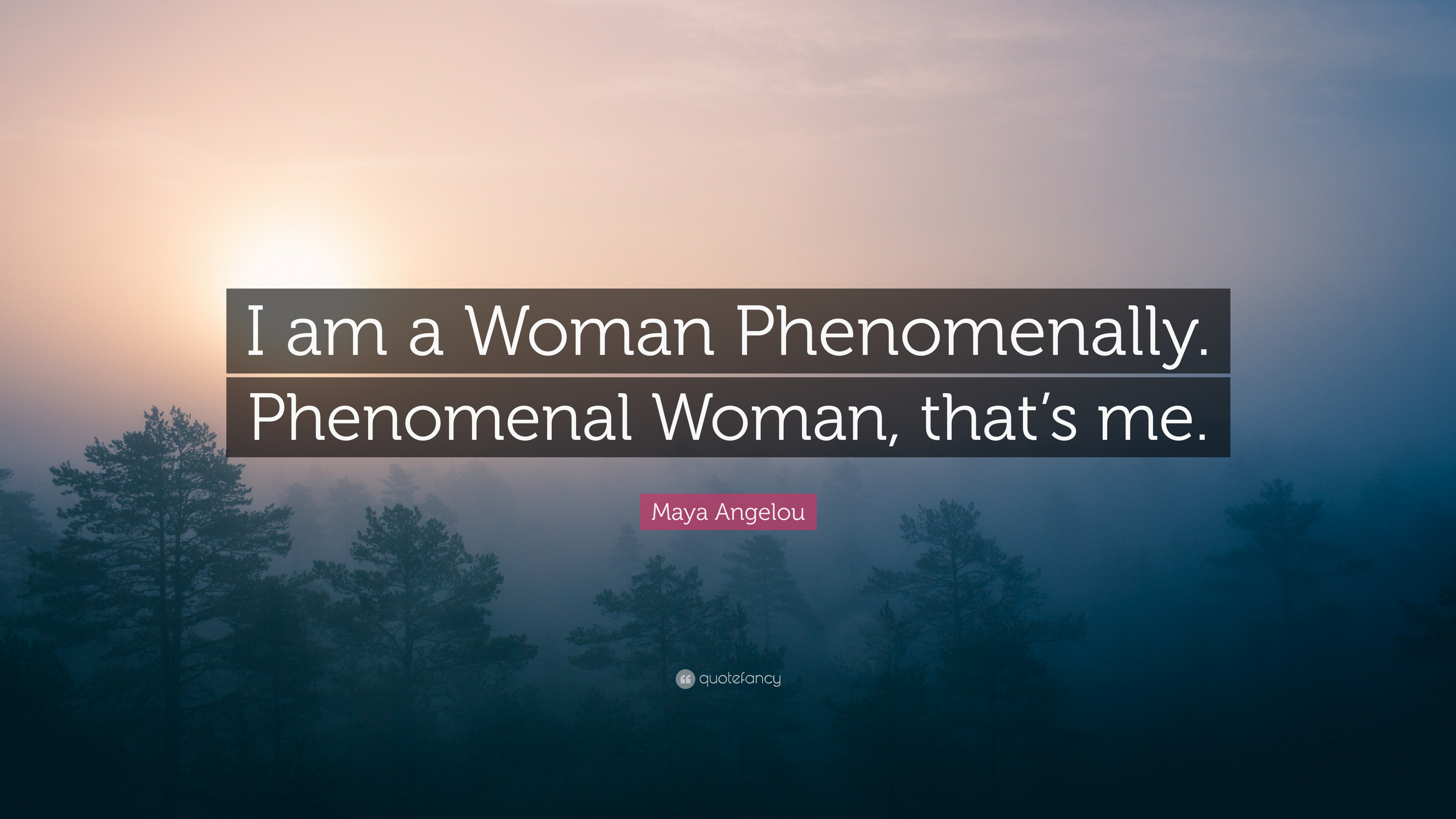 "Phenomenal Woman Quotes Maya Angelou Quote ""I Am A Woman Phenomenallyphenomenal Woman"