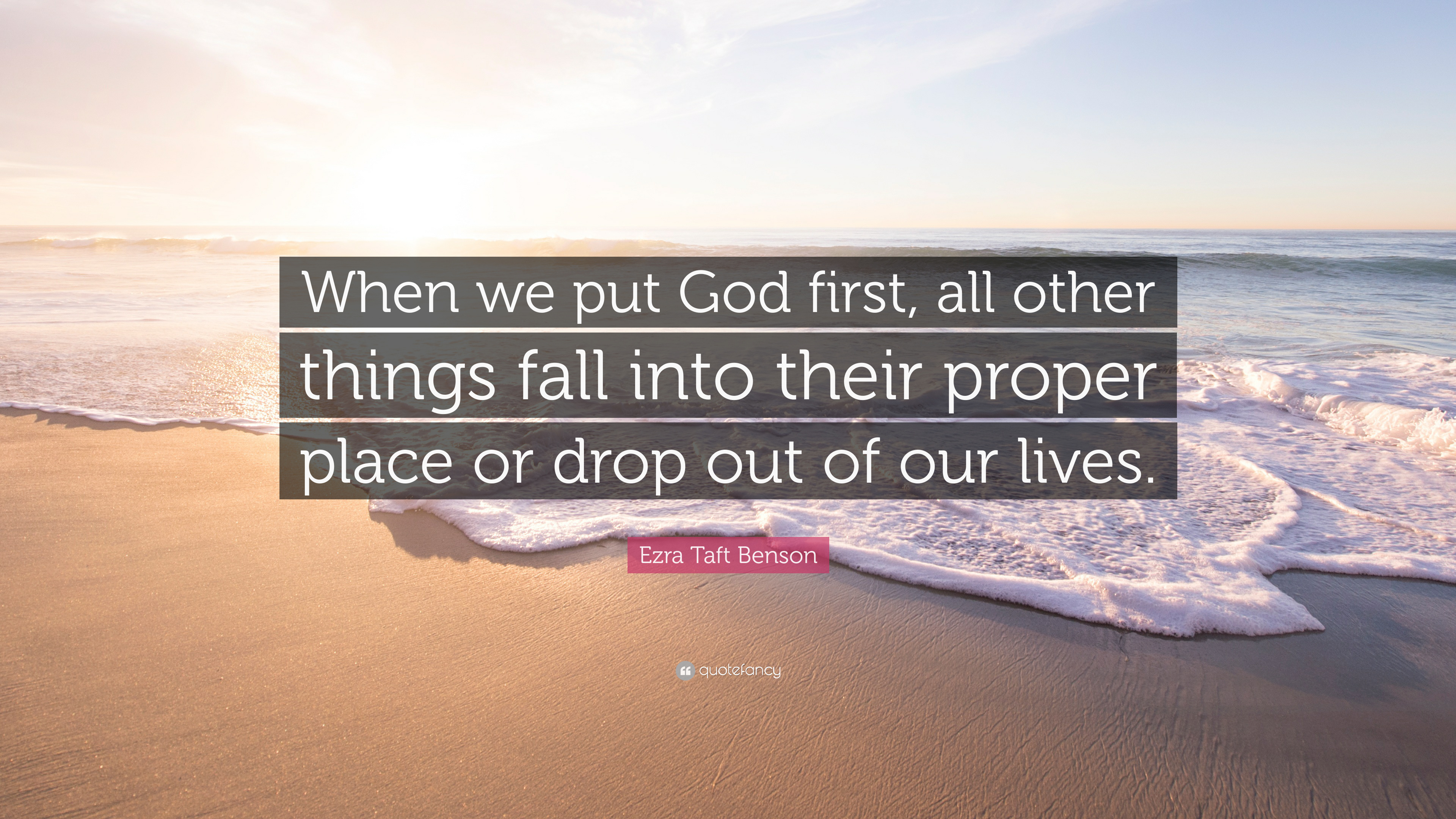 "Ezra Taft Benson Quote: ""When We Put God First, All Other"