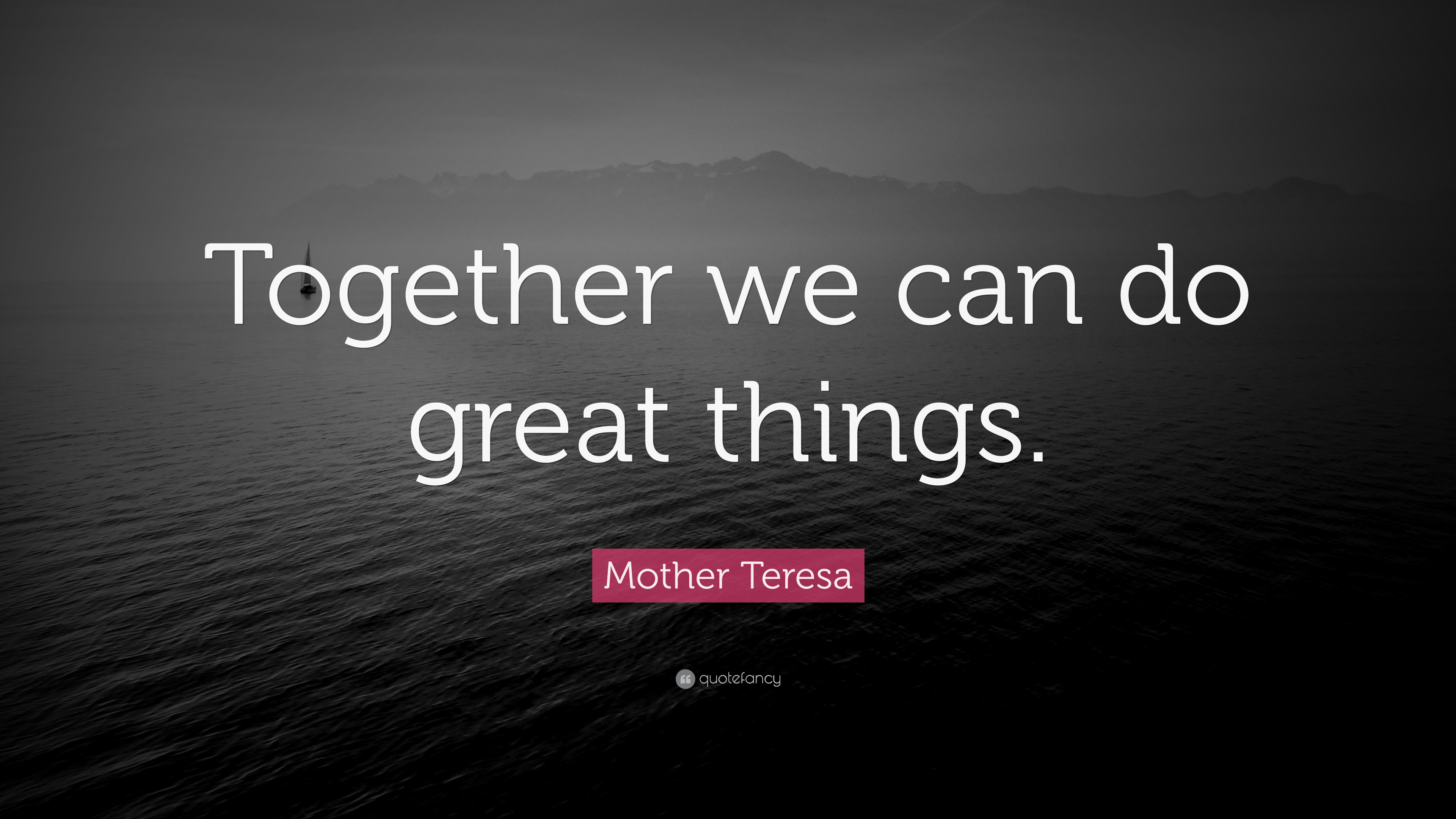 """Mother Teresa Quote: """"Together we can do great things ... on Outstanding Things  id=50371"""