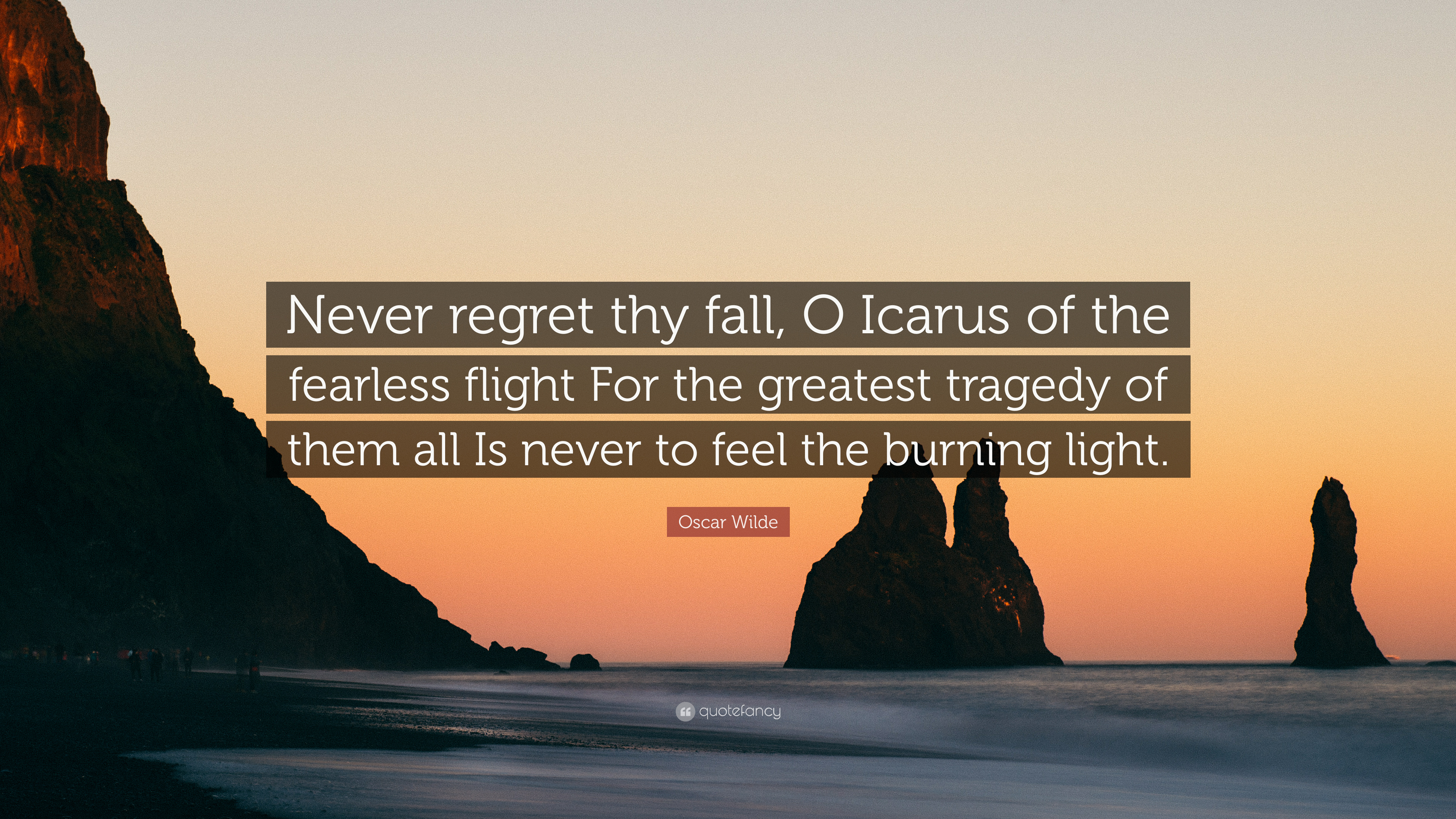 """Oscar Wilde Quote: """"Never regret thy fall, O Icarus of the"""