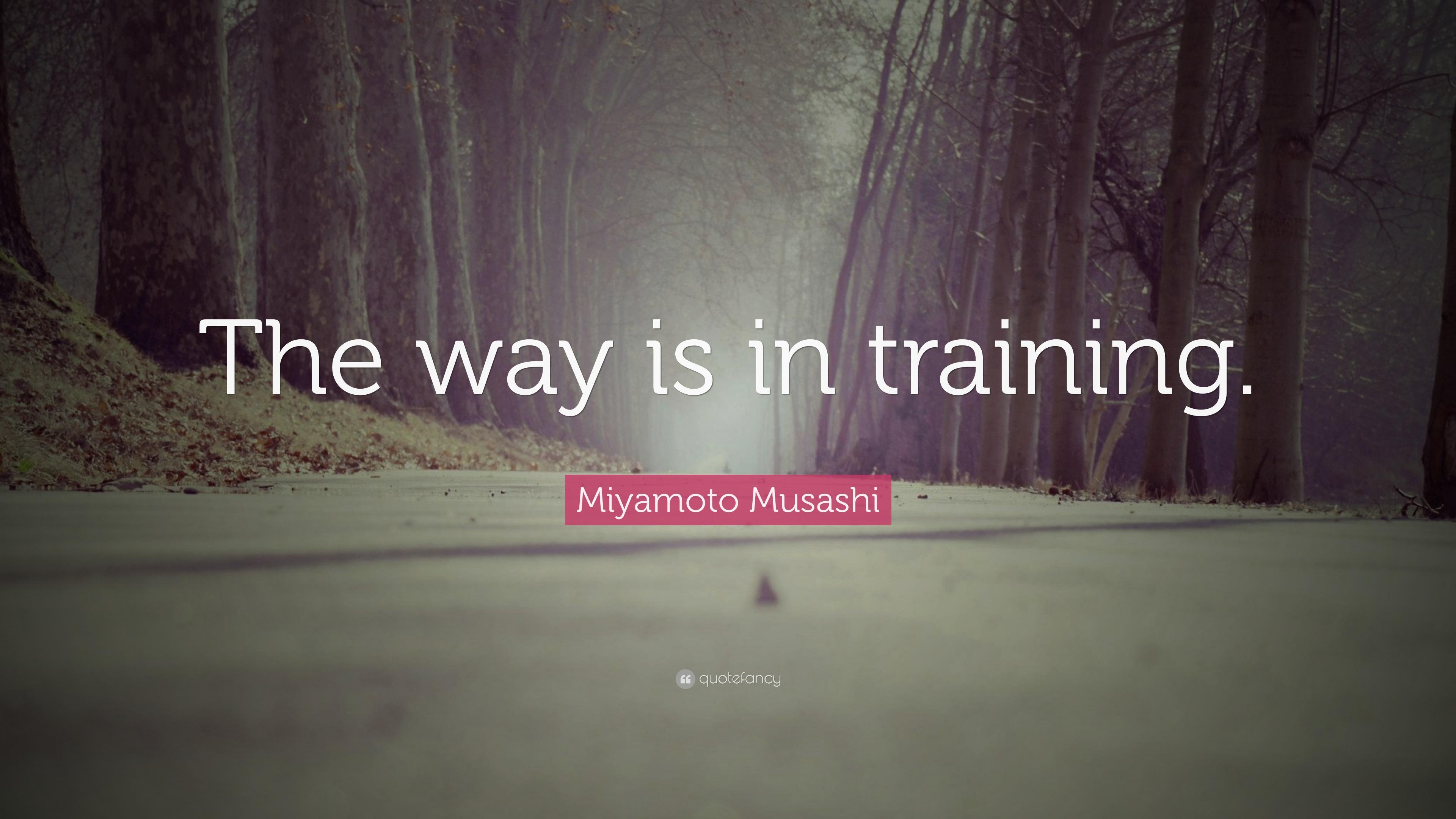 4690911-Miyamoto-Musashi-Quote-The-way-i