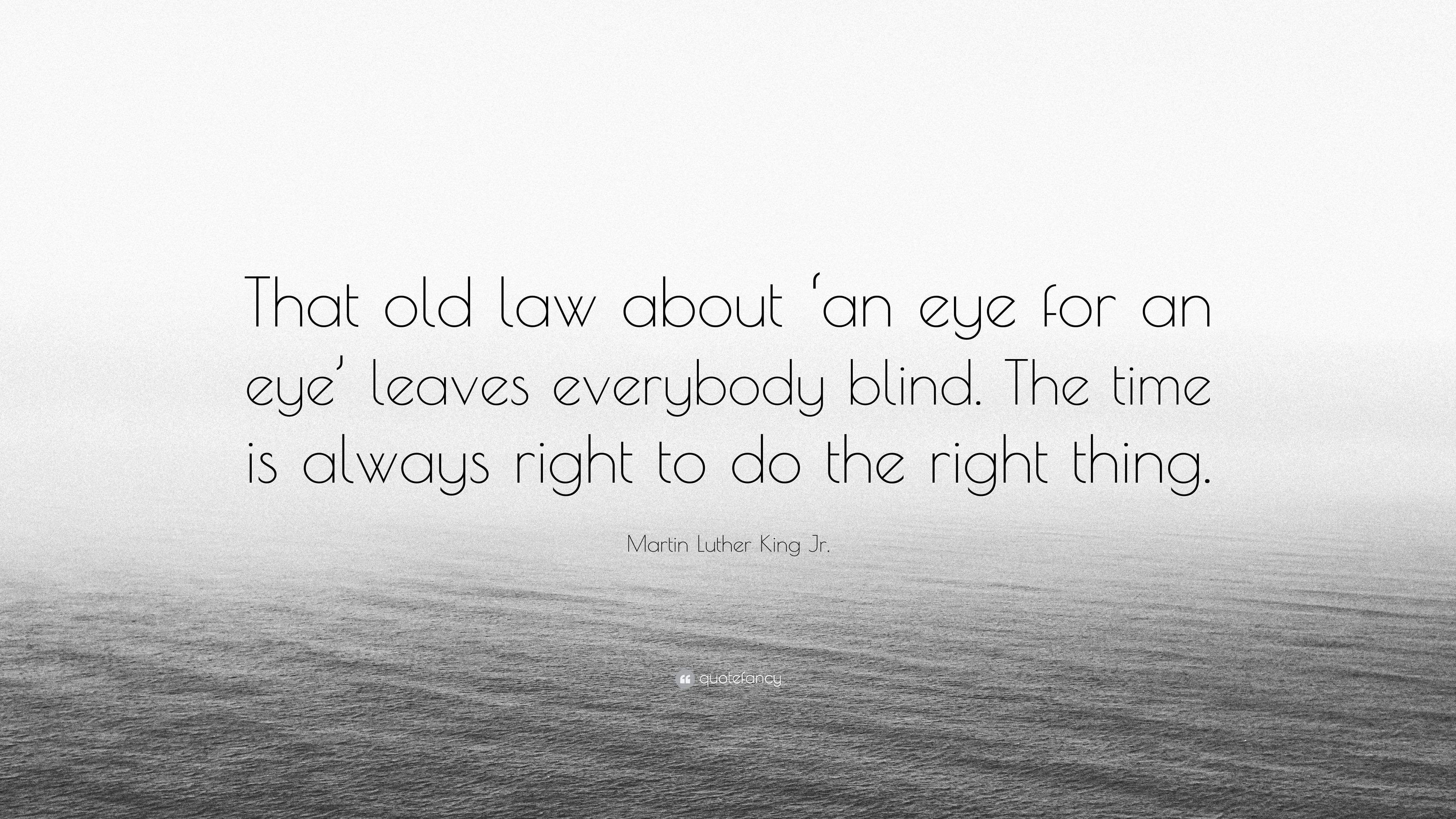 """Martin Luther King Jr. Quote: """"That old law about 'an eye ..."""