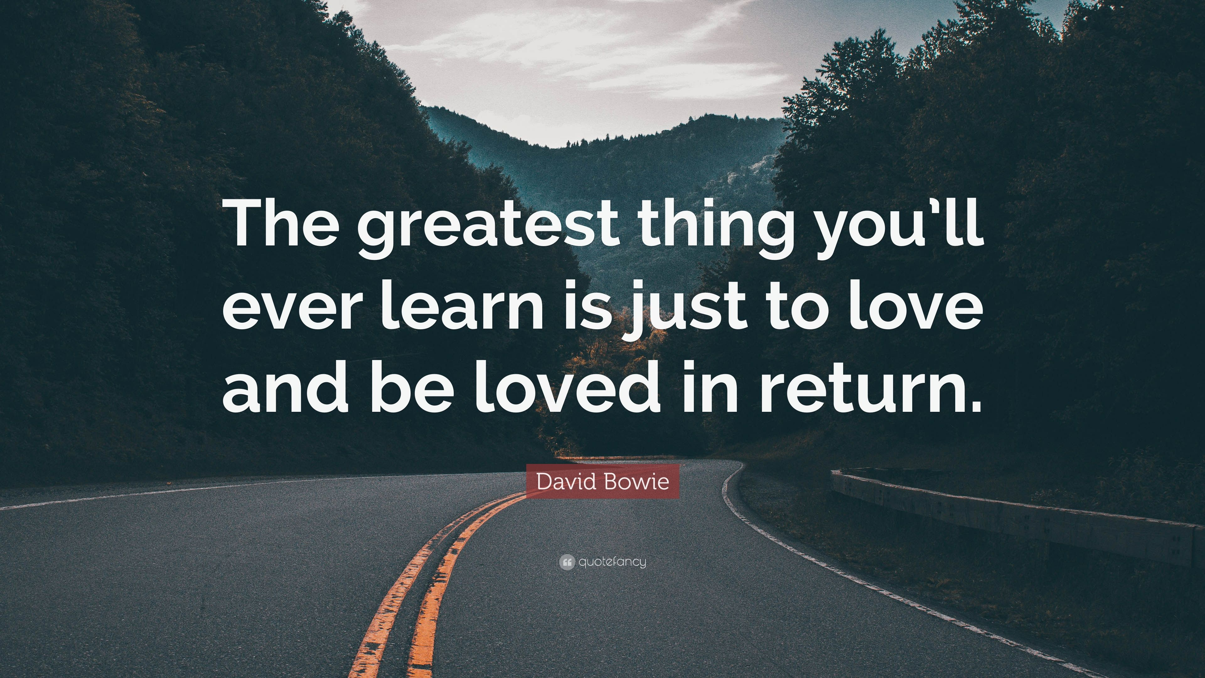 "David Bowie Quote: ""The Greatest Thing You'll Ever Learn"