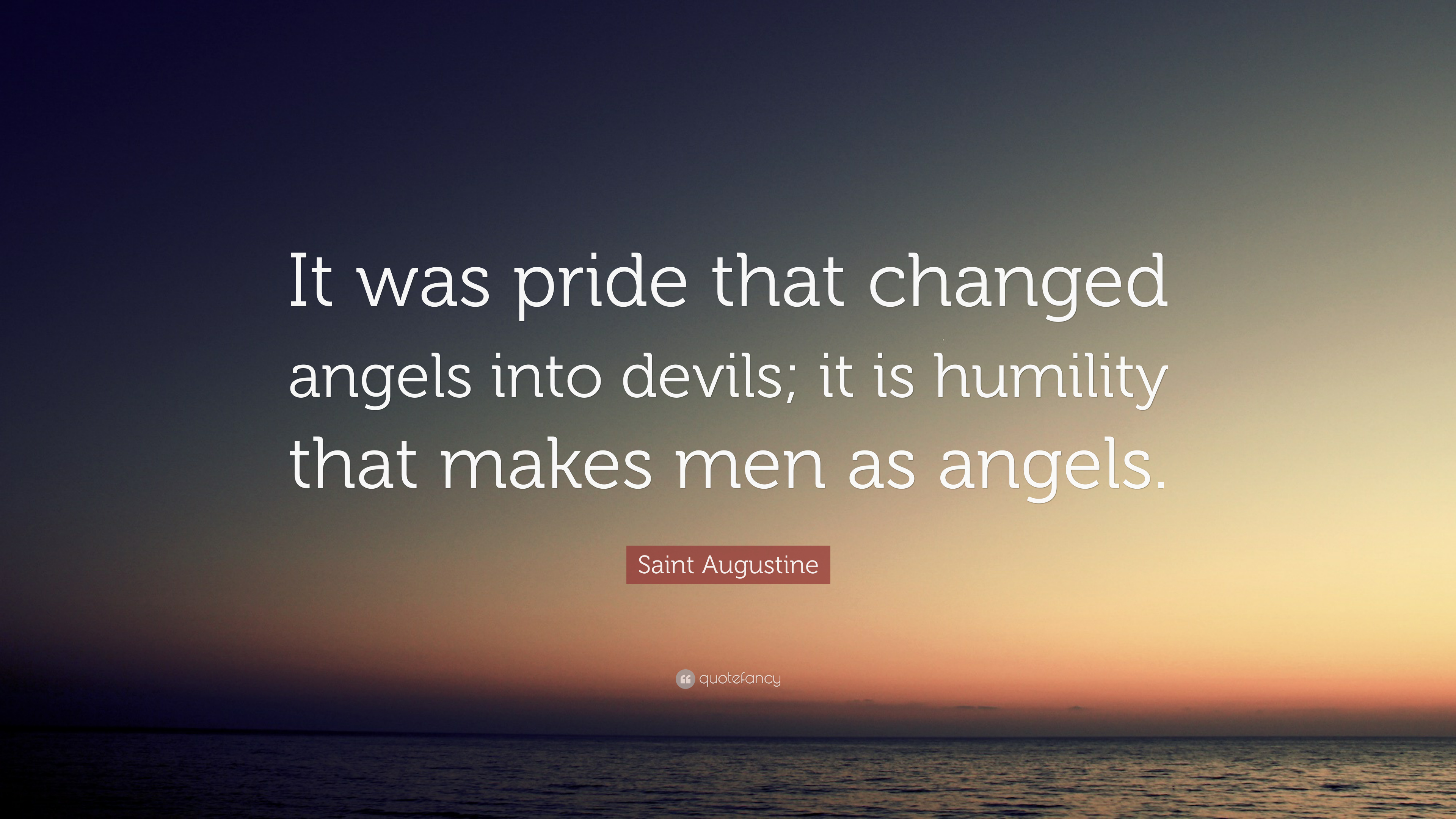 "Saint Augustine Quotes 100 Wallpapers: Saint Augustine Quote: ""It Was Pride That Changed Angels"