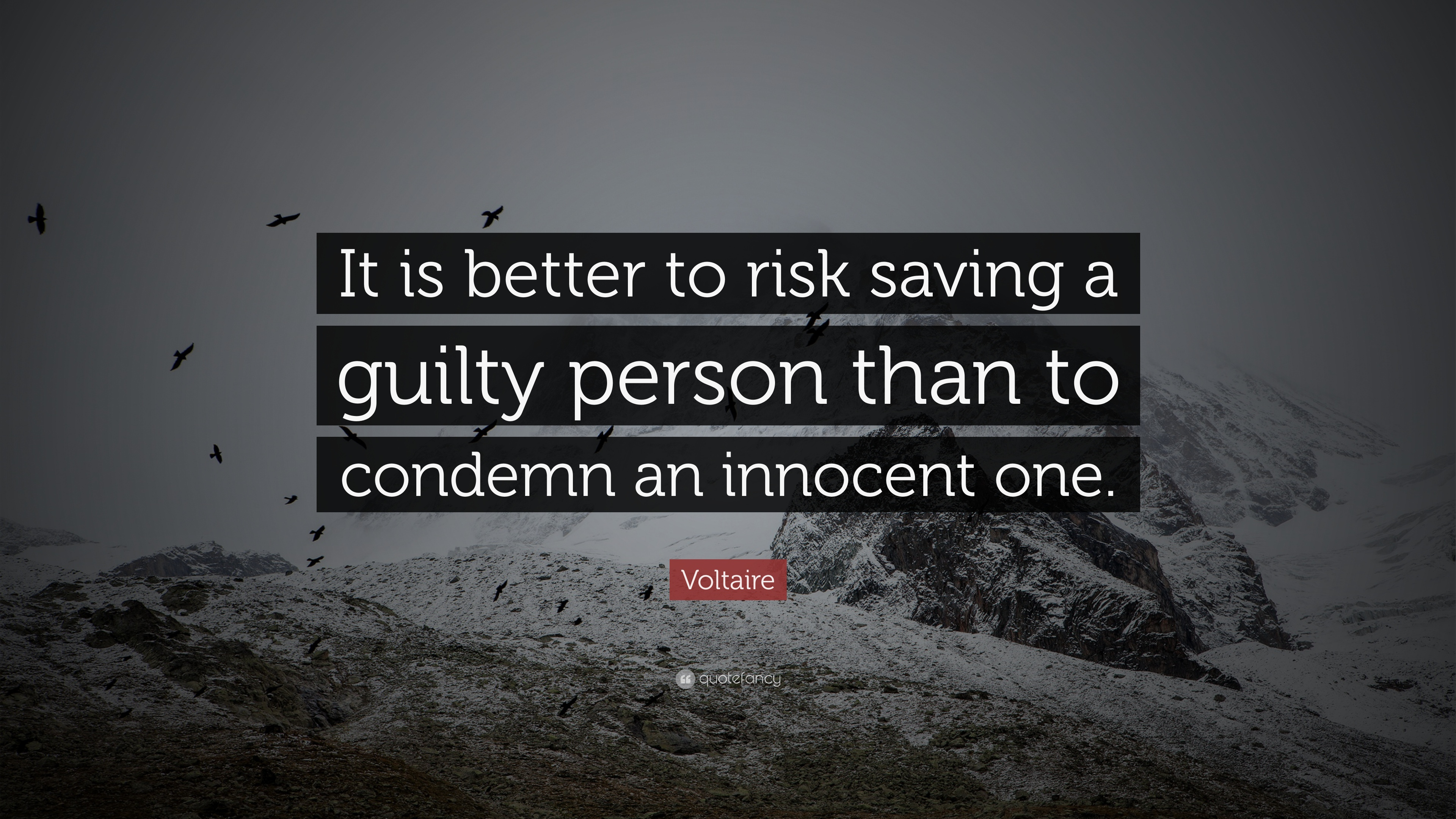 """Voltaire Quote: """"It Is Better To Risk Saving A Guilty"""
