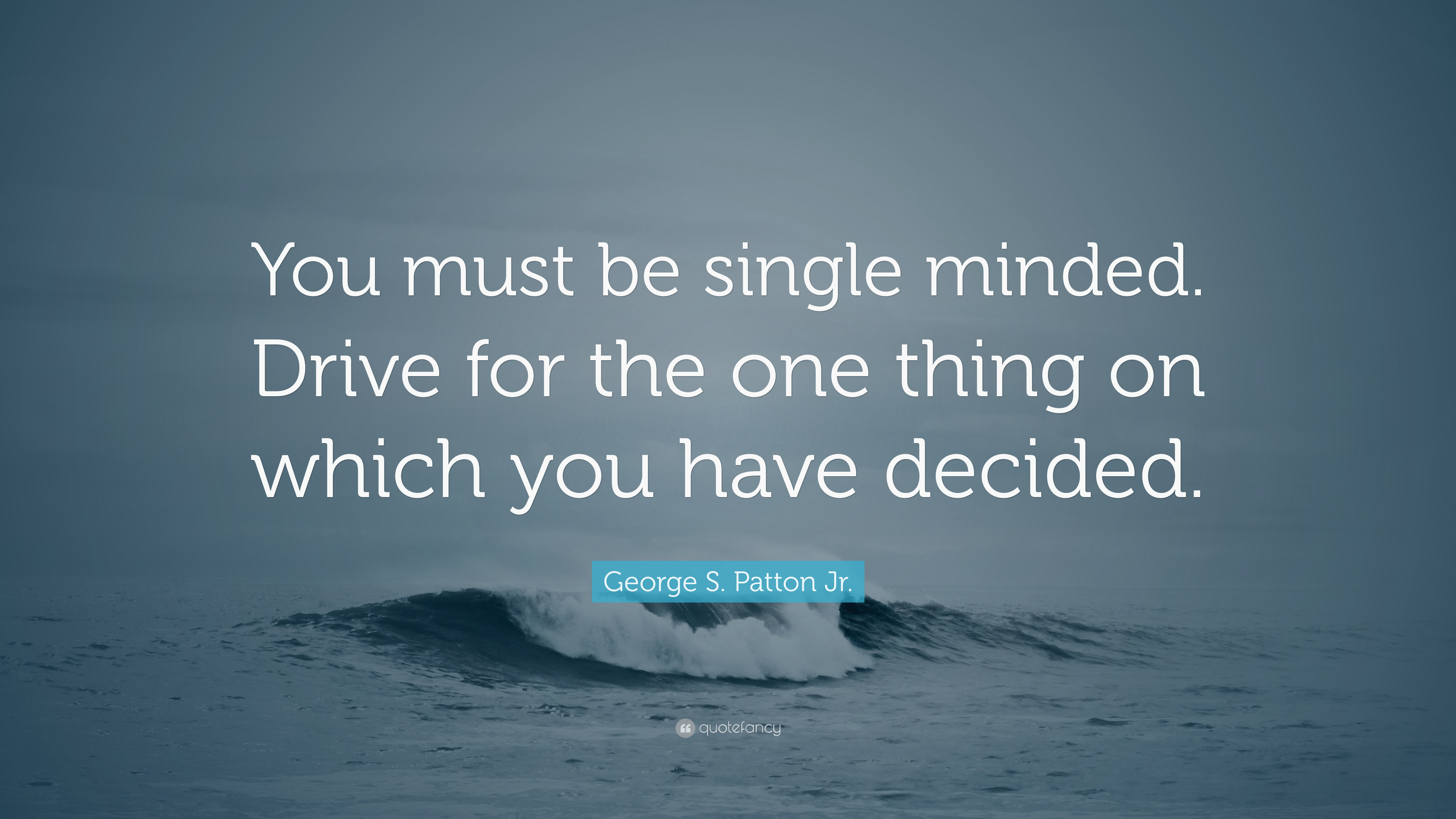 Single-minded to the point of recklessness quote