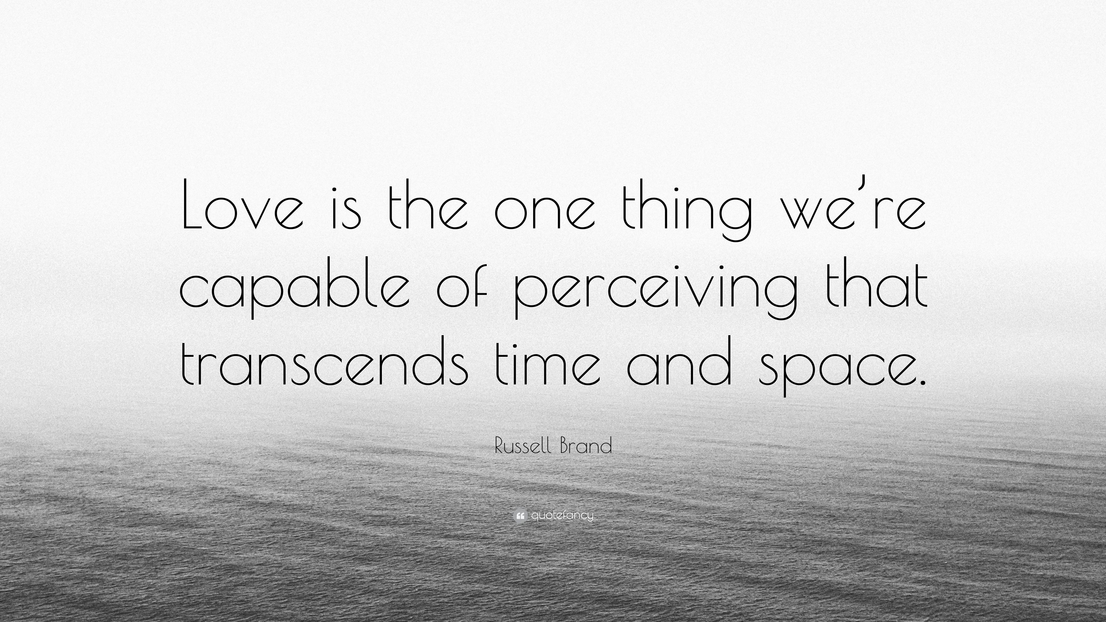 """Brand New Love Quotes: Russell Brand Quote: """"Love Is The One Thing We're Capable"""
