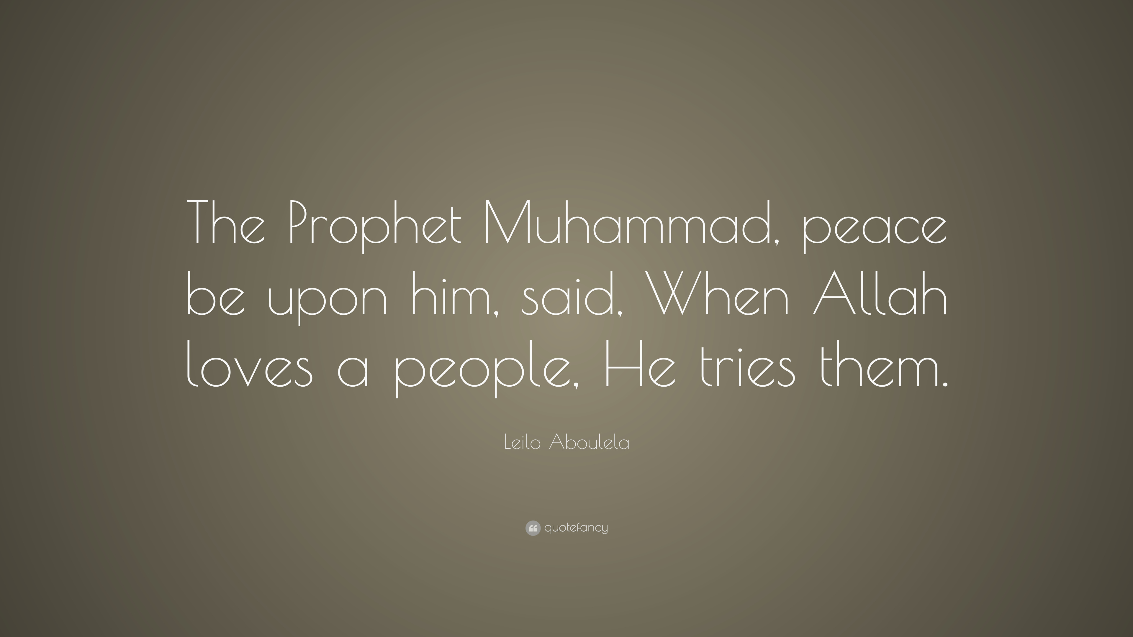 "Leila Aboulela Quote: ""The Prophet Muhammad, peace be upon ..."