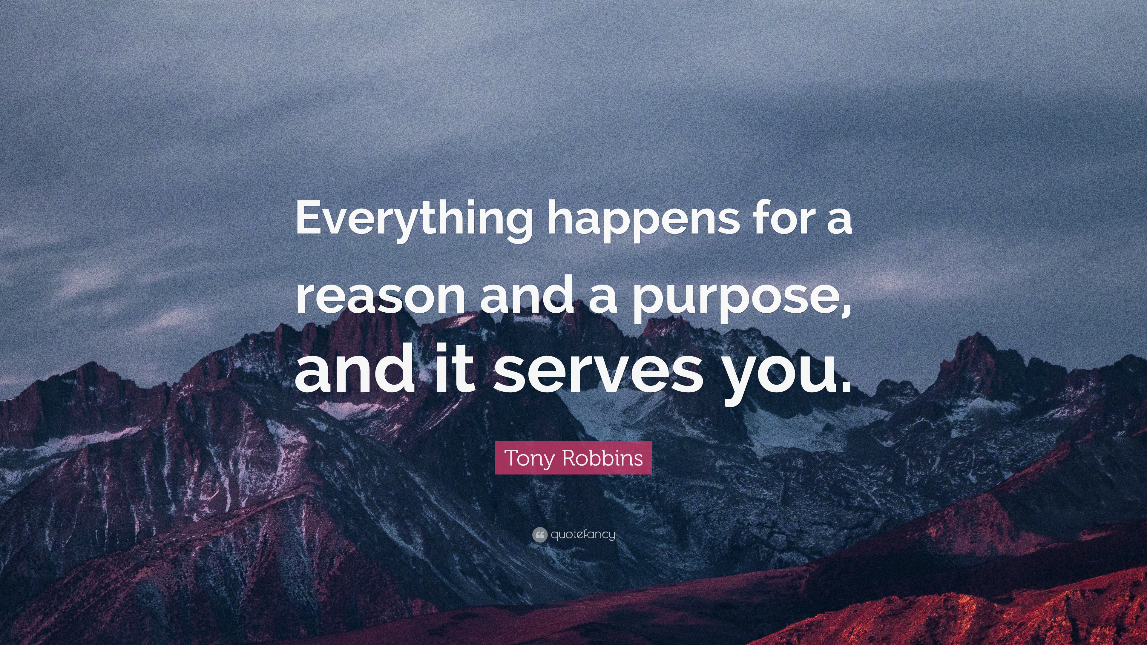 Tony Robbins Quote Everything Happens For A Reason And A Purpose