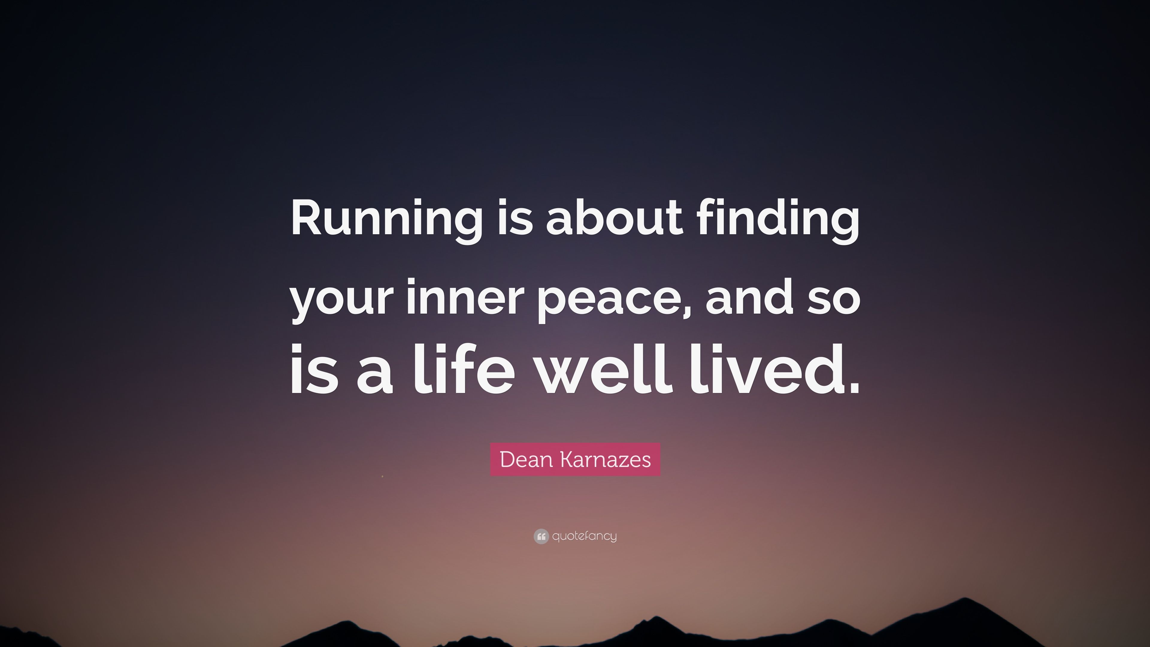 """Dean Karnazes Quote: """"Running Is About Finding Your Inner"""