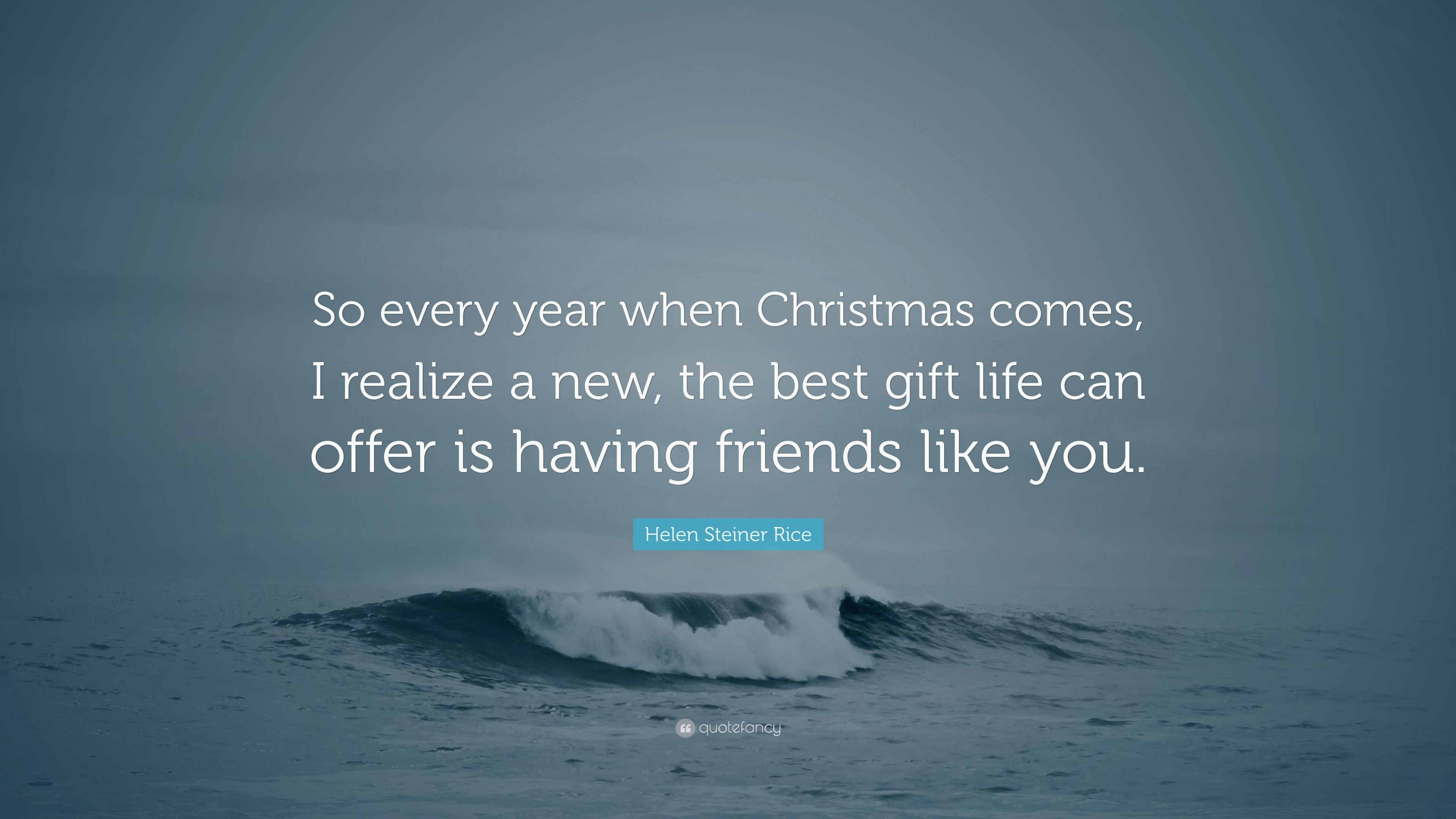 "Helen Steiner Rice Quote: ""So every year when Christmas comes, I realize a"