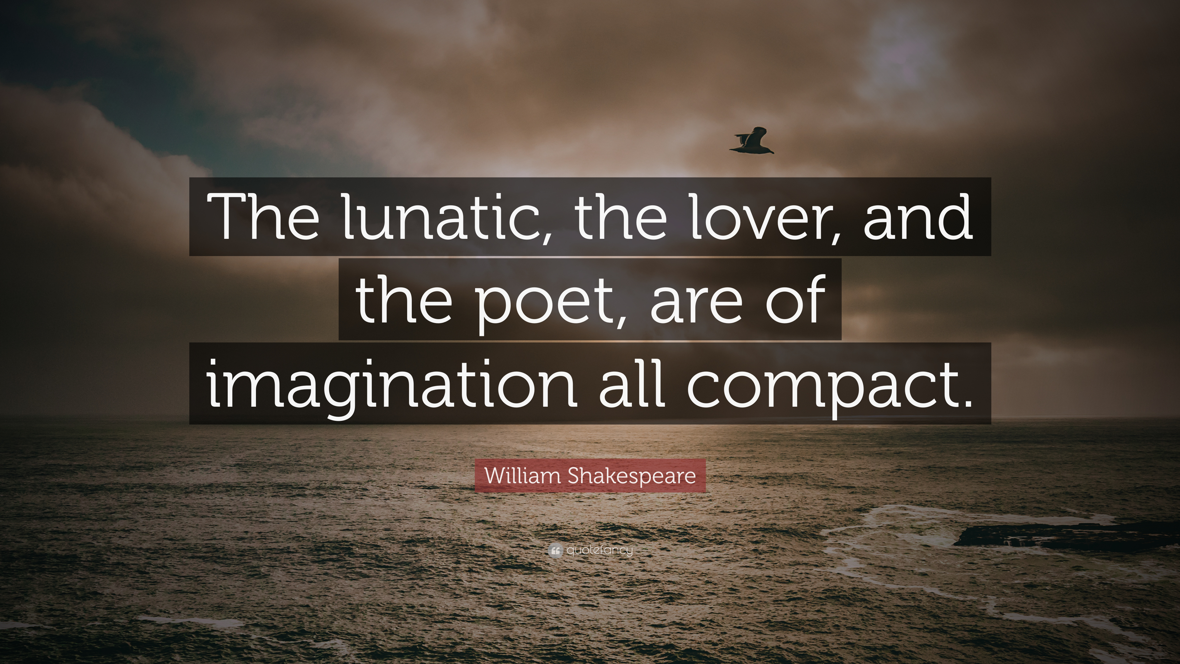 "William Shakespeare Quotes About Friendship William Shakespeare Quote ""The Lunatic The Lover And The Poet"