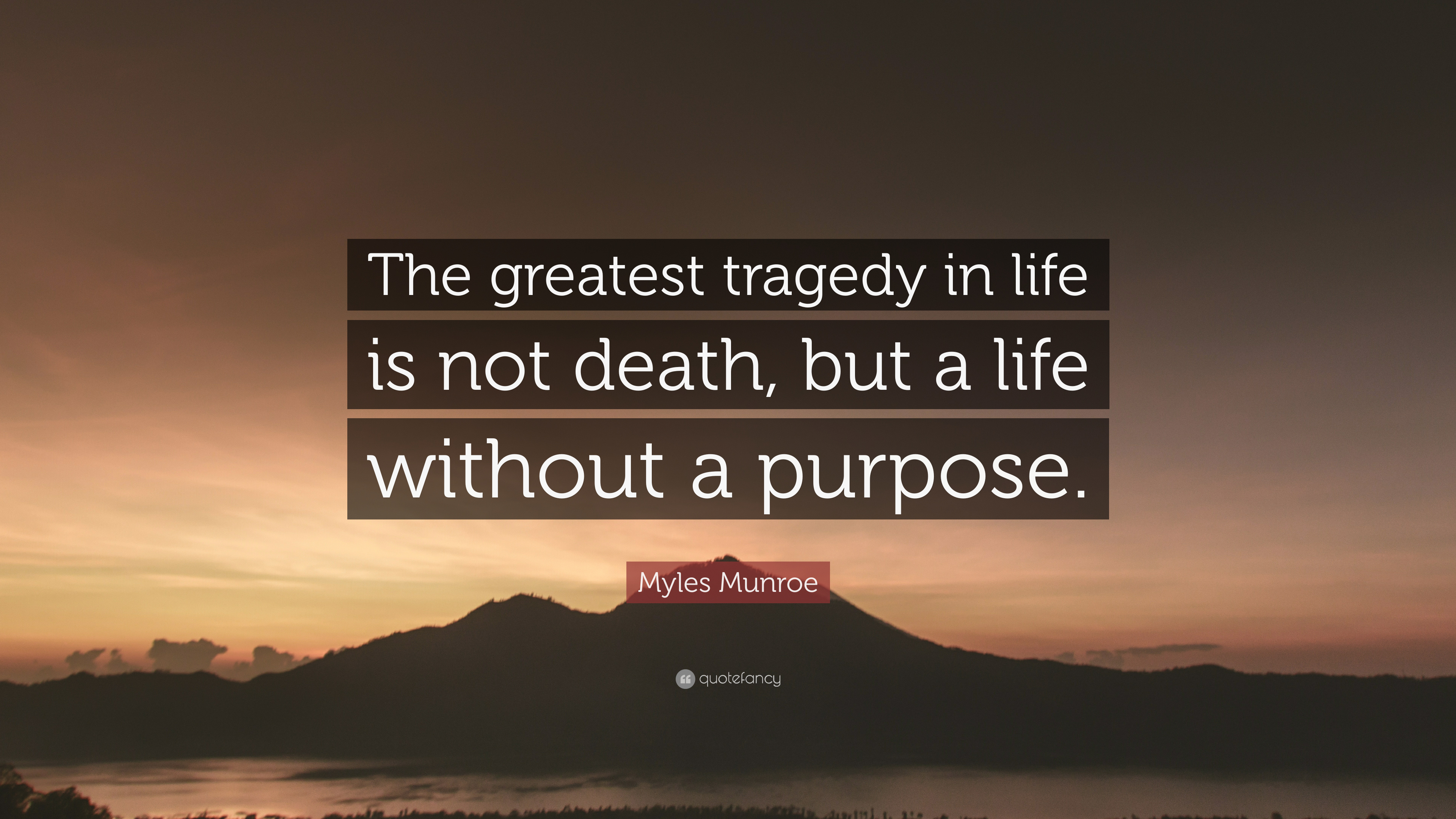 """Myles Munroe Quote: """"The Greatest Tragedy In Life Is Not"""