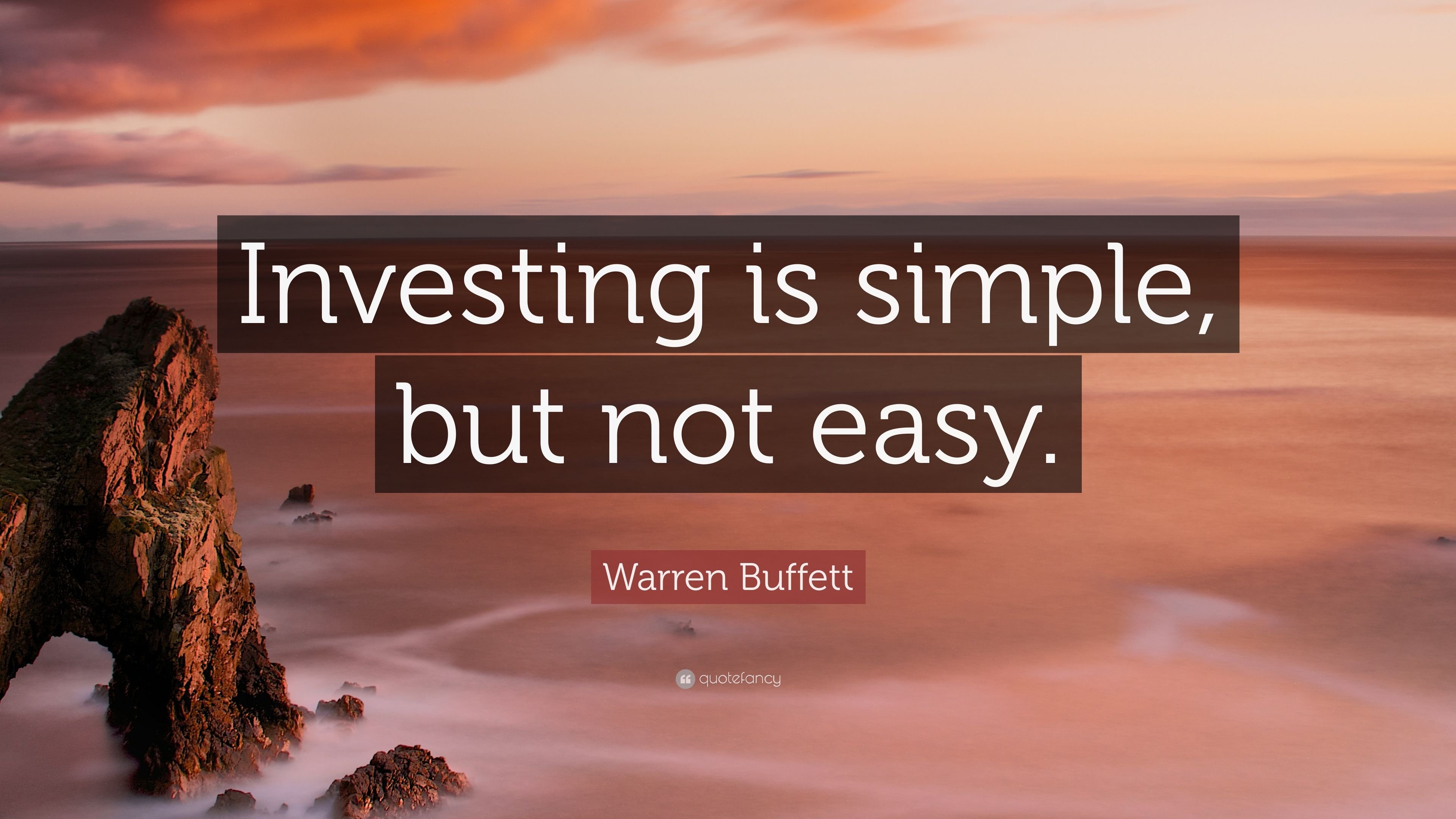 Warren Buffett Quote Investing Is Simple But Not Easy