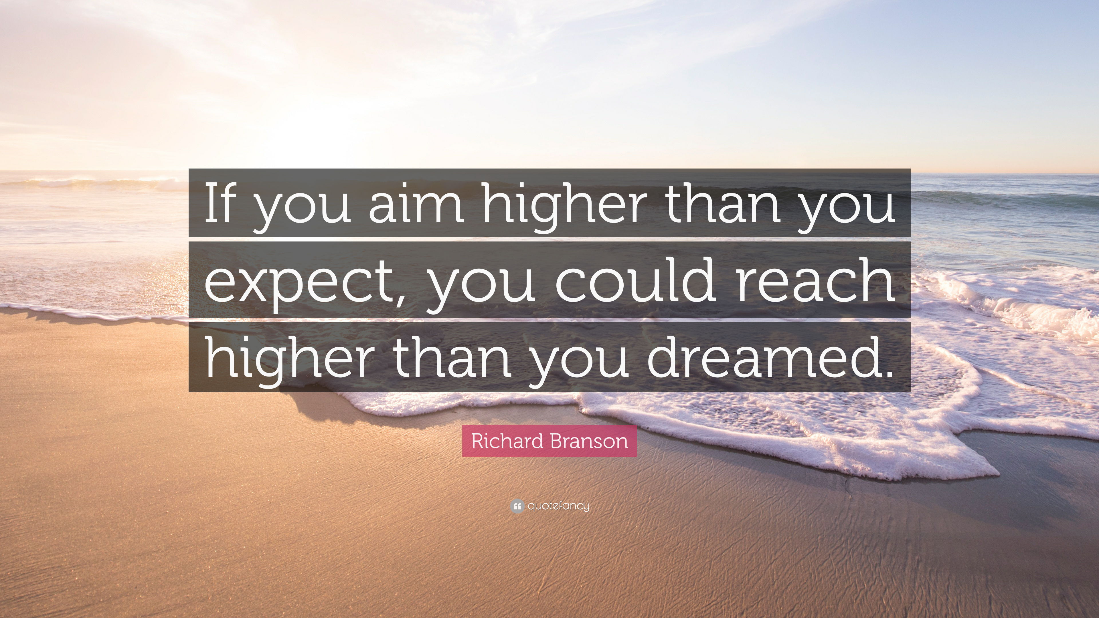 "Richard Branson Quote: ""If You Aim Higher Than You Expect"