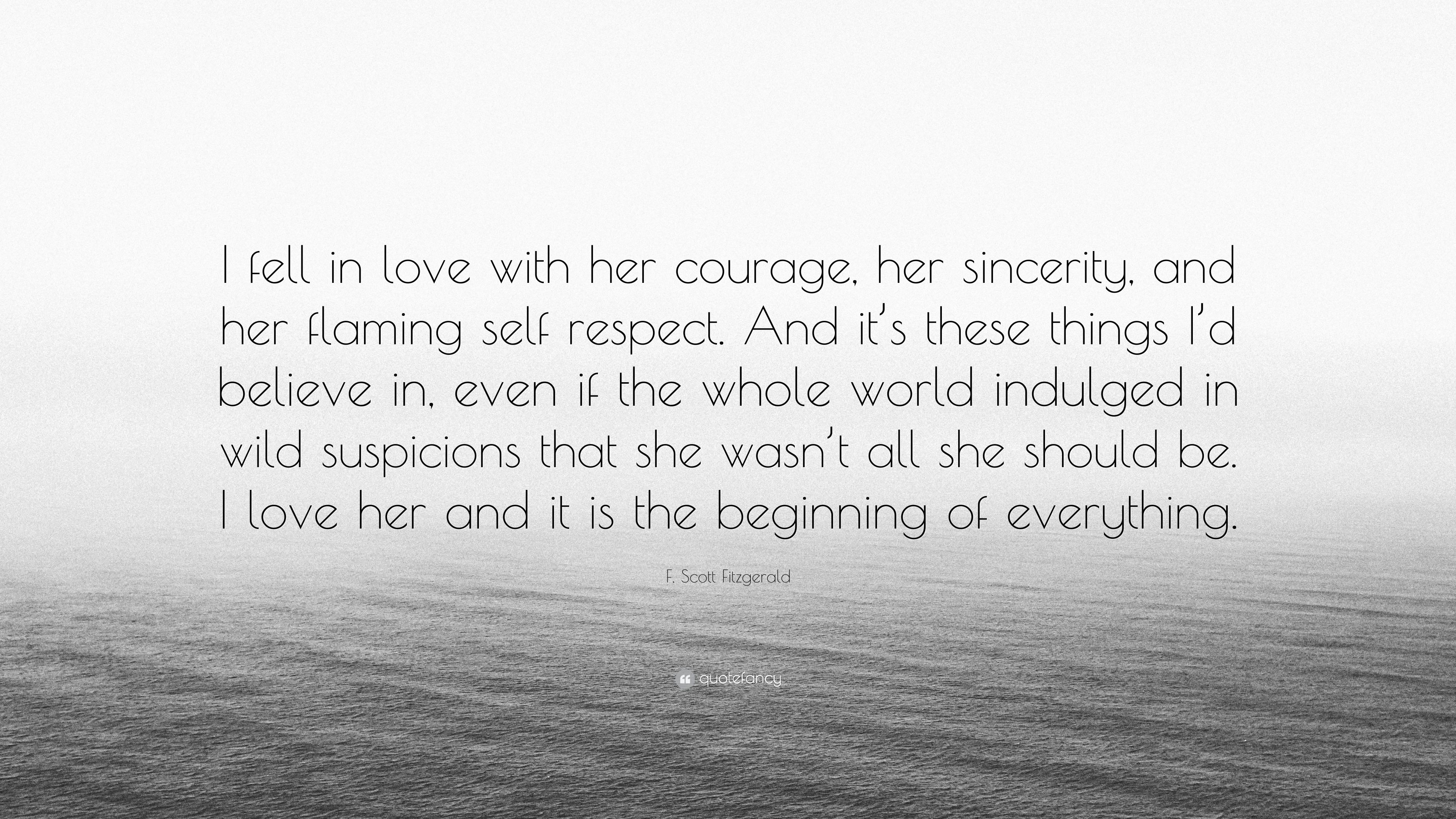 F Scott Fitzgerald Quote I Fell In Love With Her Courage Her
