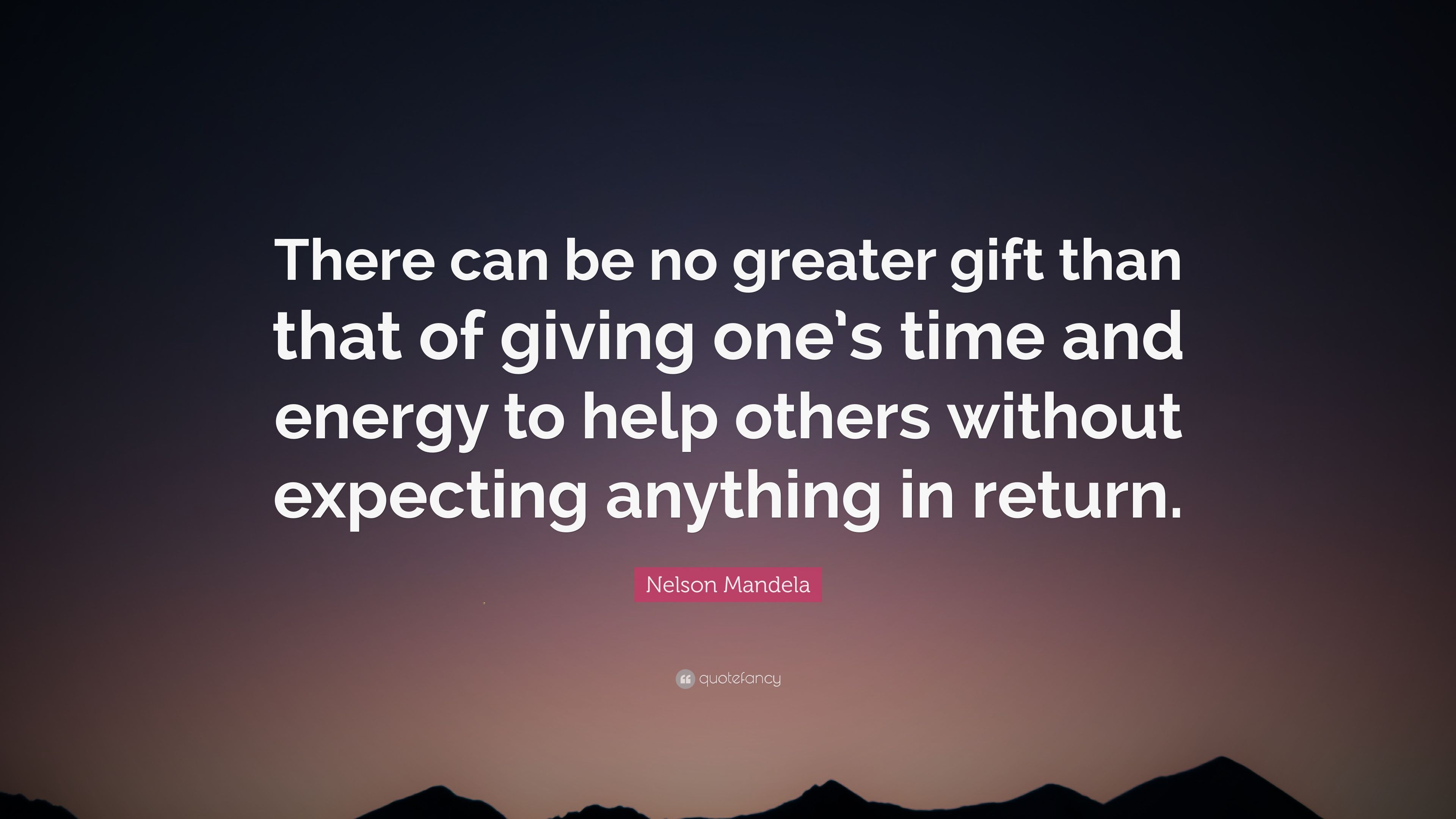 Superb Nelson Mandela Quote: U201cThere Can Be No Greater Gift Than That Of Giving  Oneu0027s