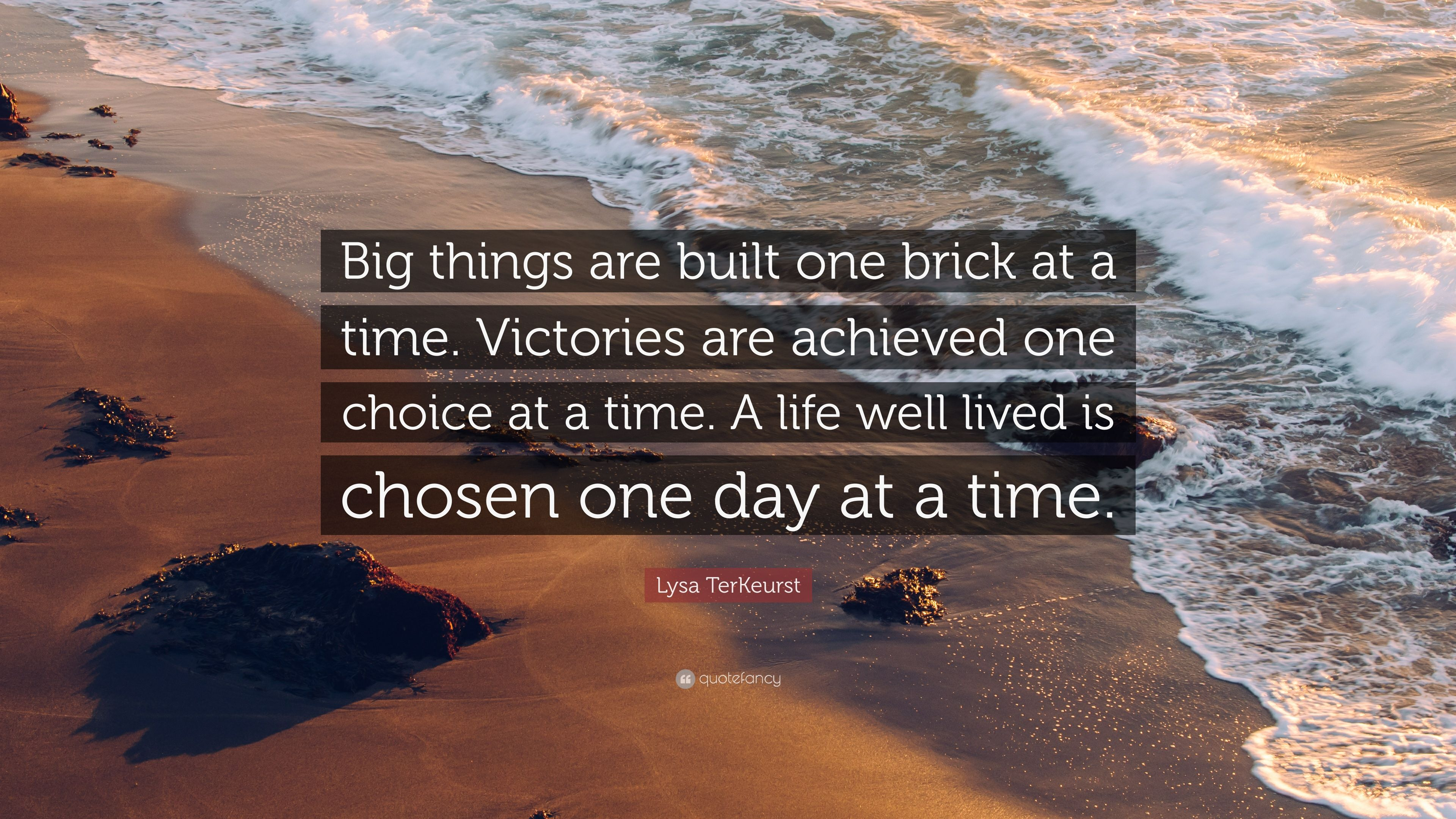 """Lysa TerKeurst Quote: """"Big Things Are Built One Brick At A"""