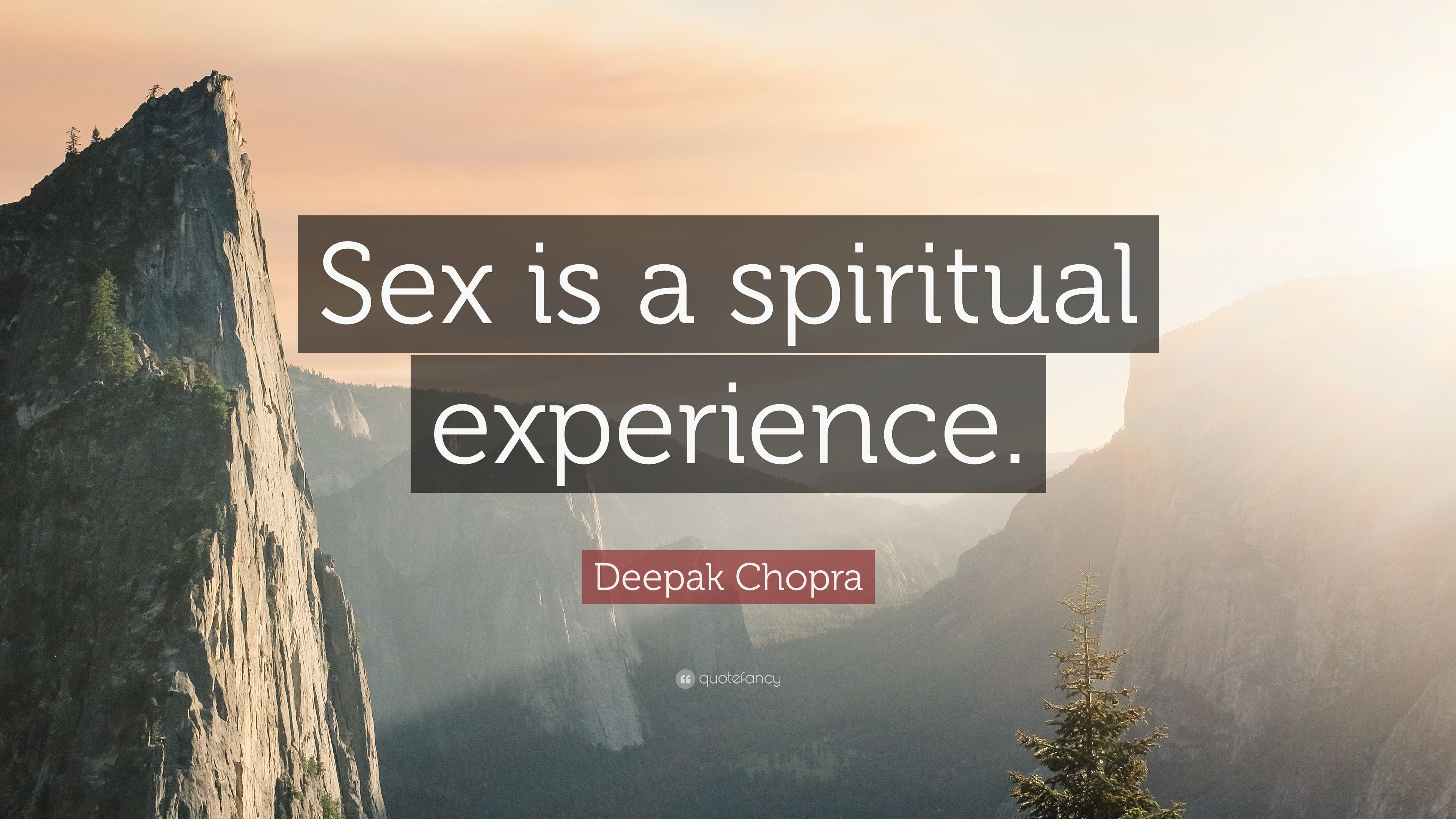 Sex is a spiritual experience