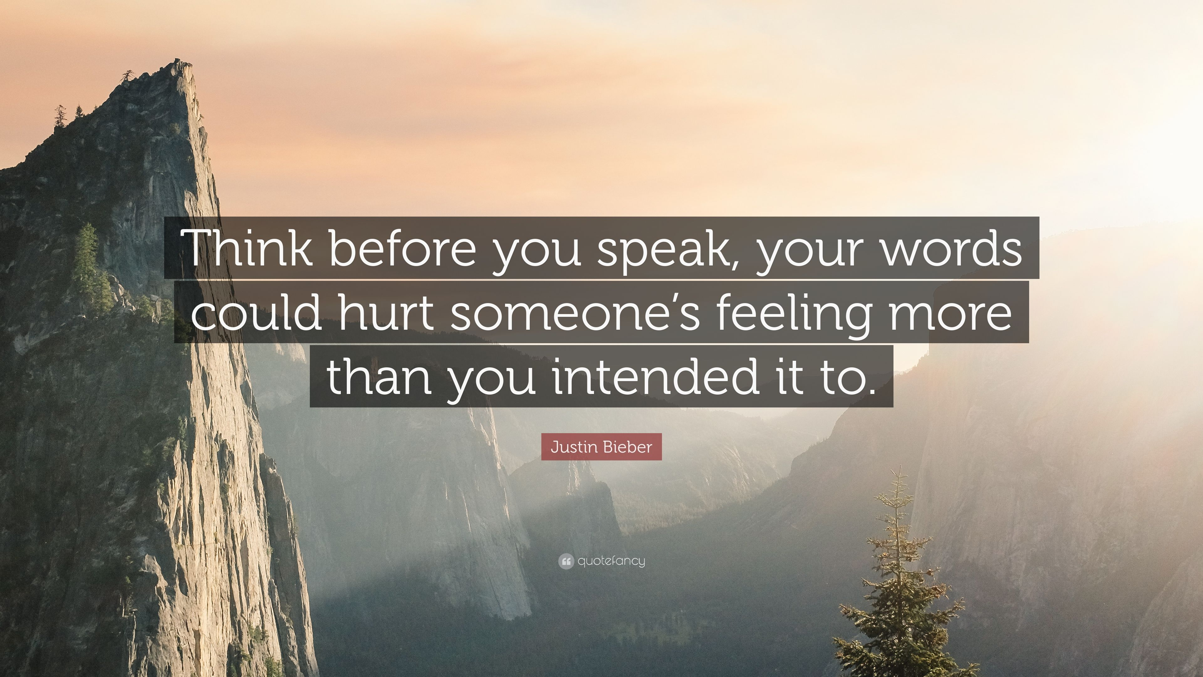 """Justin Bieber Quote: """"Think Before You Speak, Your Words"""