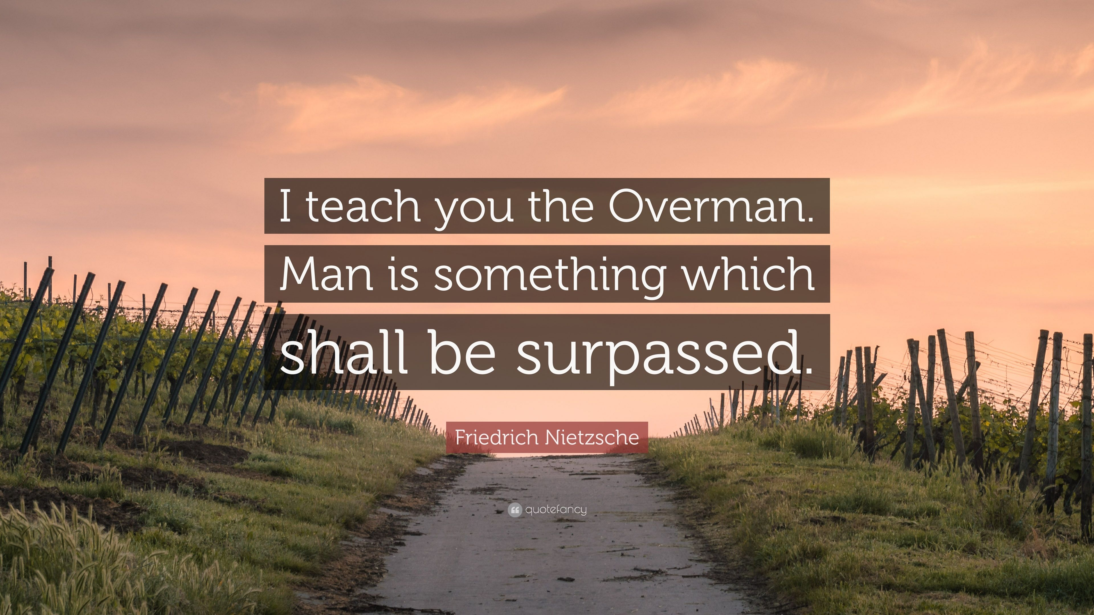 the overman Is it time for transhumanists to embrace a better metaphor the idea of the ubermensch, a being superseding ordinary humans, was promoted 130 years ago by philosopher friedrich nietzsche because it seems to describe the phenomenon of humanity+, many transhumanists have adopted the concept if.