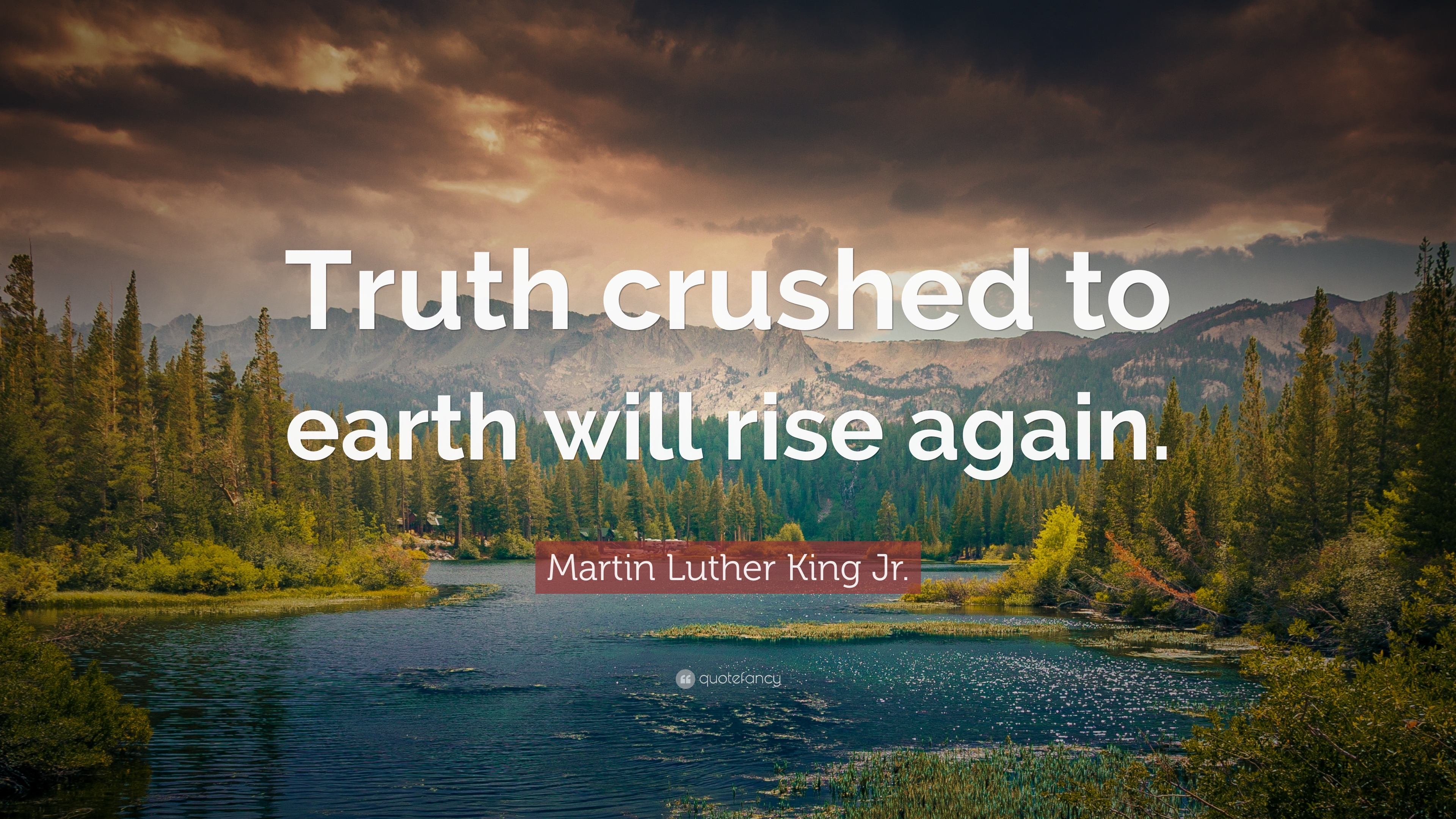 Martin Luther King Jr Quote Truth Crushed To Earth Will Rise