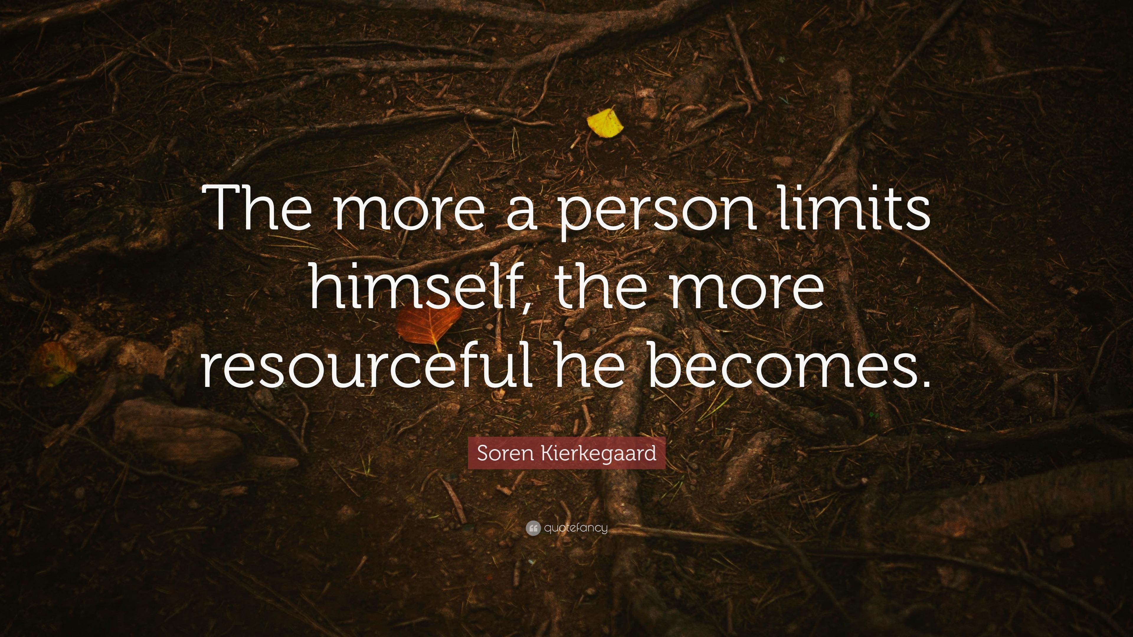 """Soren Kierkegaard Quotes 100 Wallpapers: Soren Kierkegaard Quote: """"The More A Person Limits Himself"""